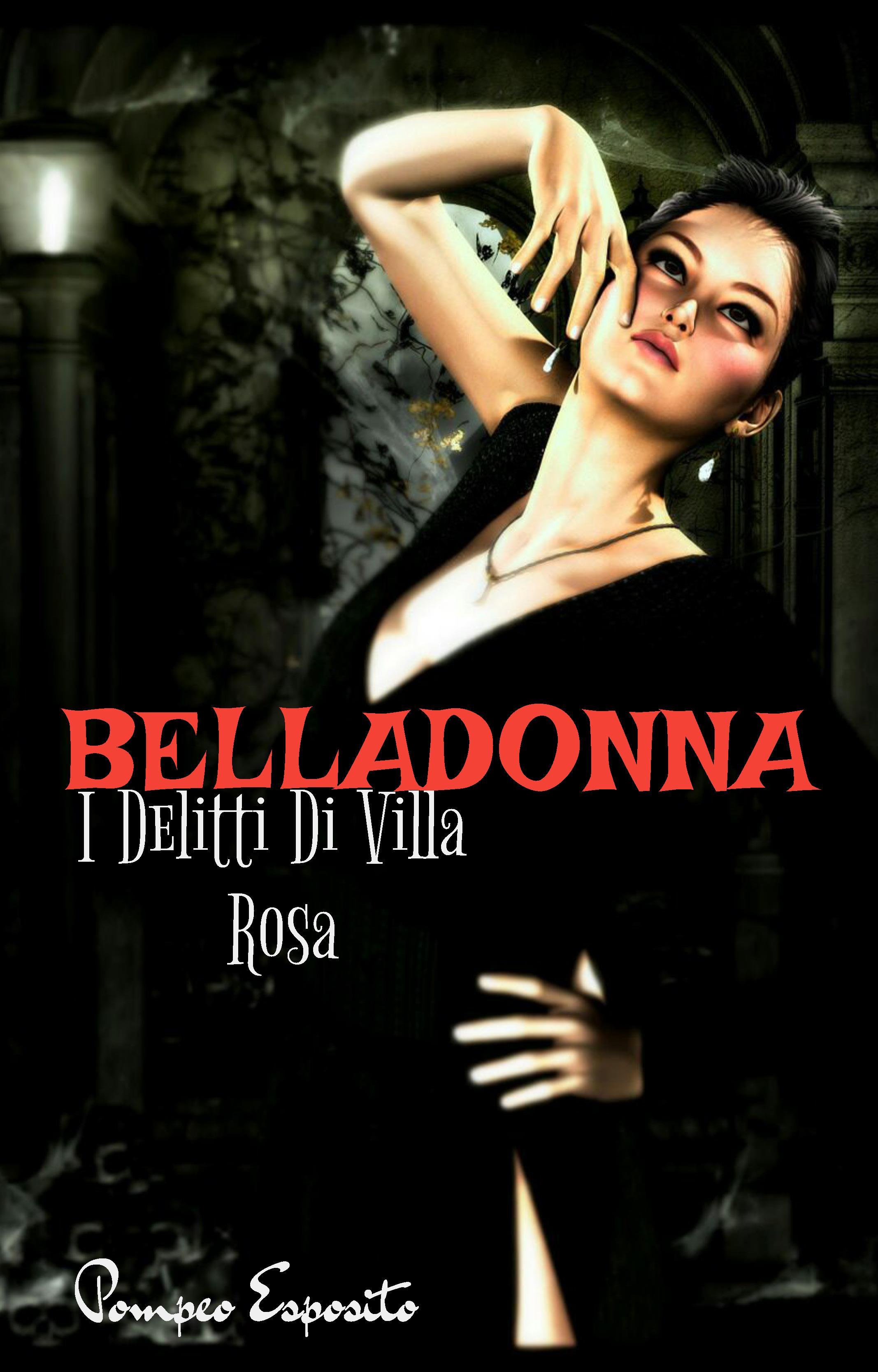 Belladonna. I Delitti Di Villa Rosa