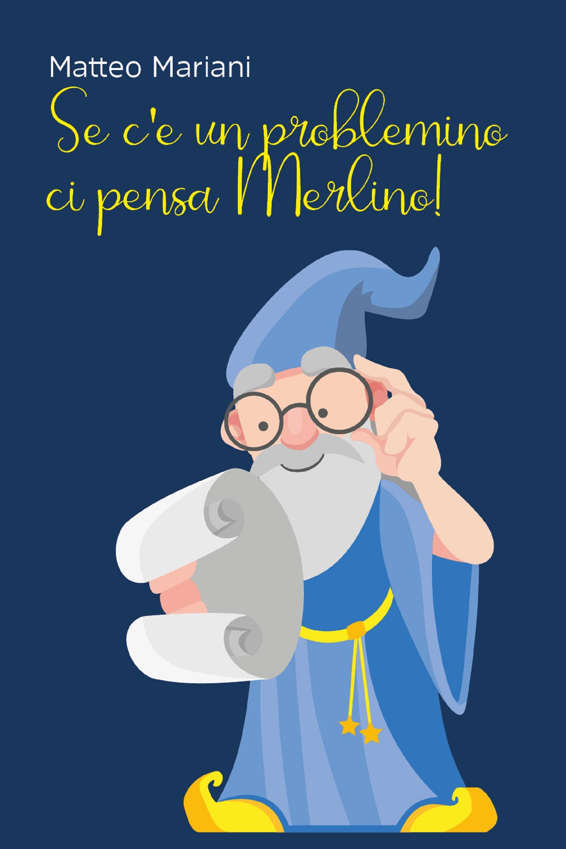 Se c'è un problemino, ci pensa Merlino!