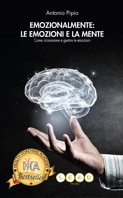 Emozionalmente: le emozioni e la mente