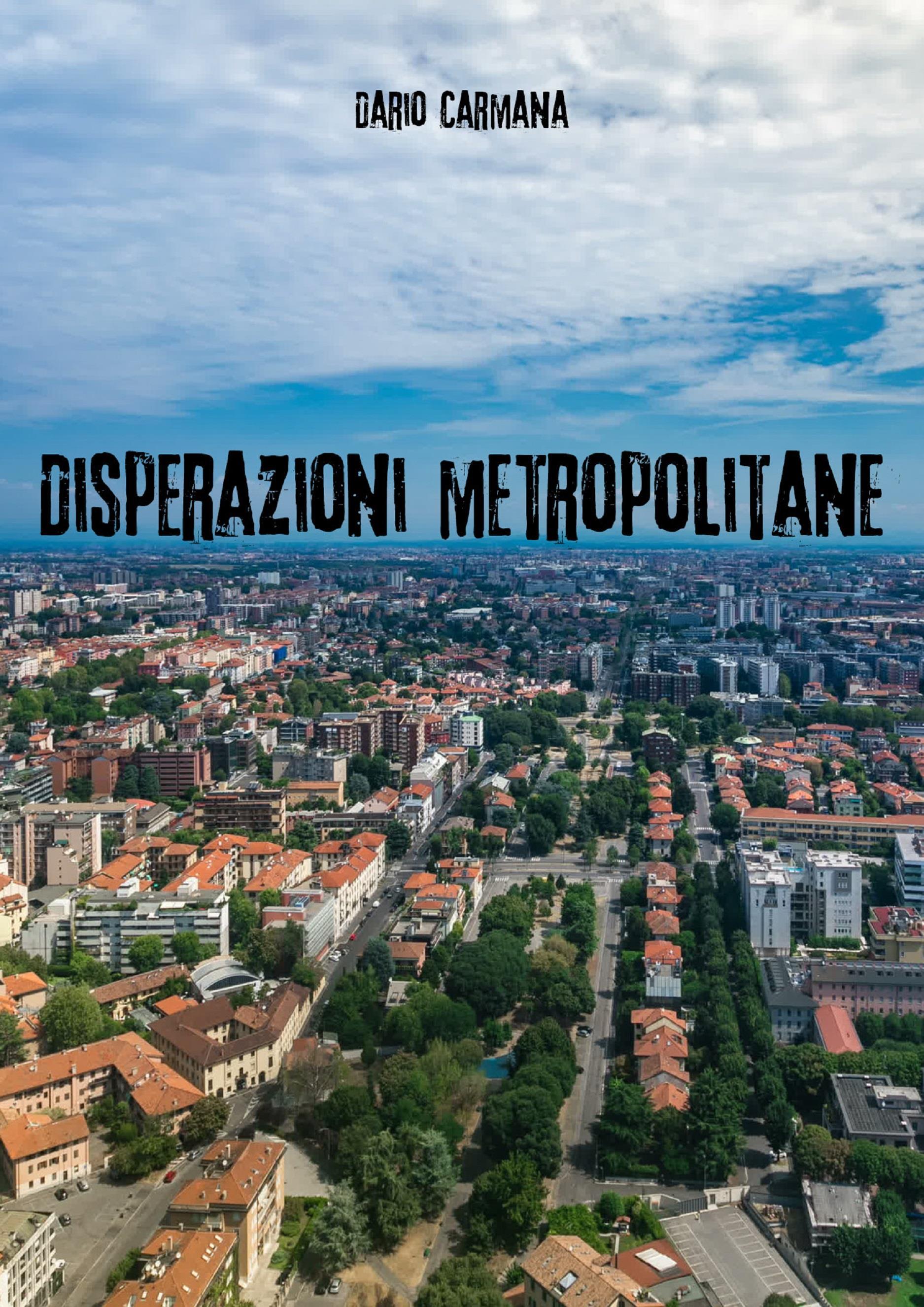 Disperazioni metropolitane