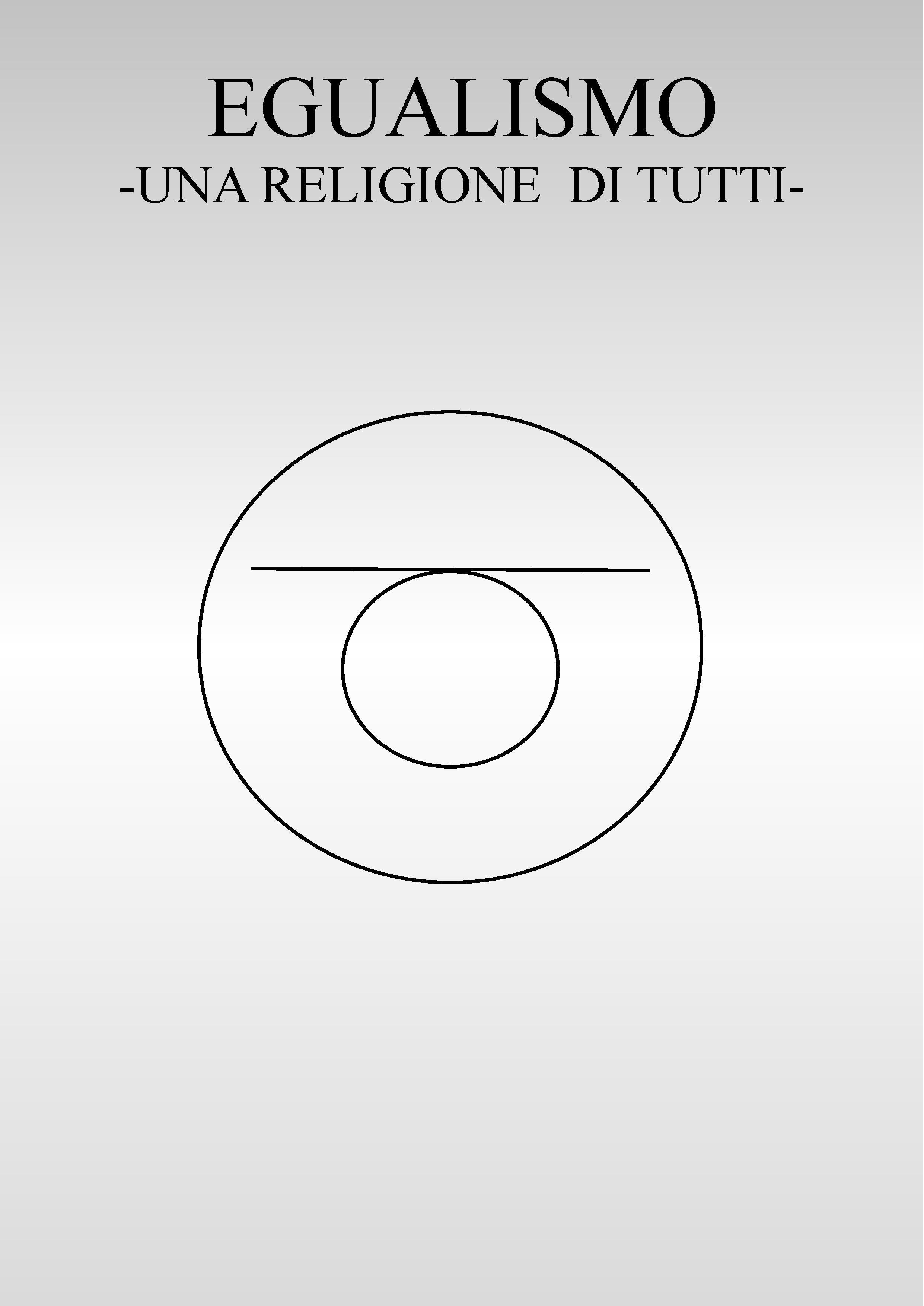 Egualismo. Una religione di tutti