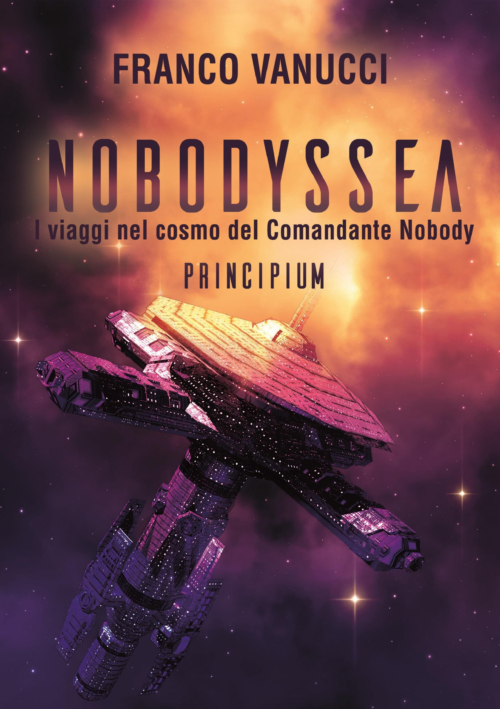 NOBODYSSEA I viaggi nel cosmo del Comandante Nobody