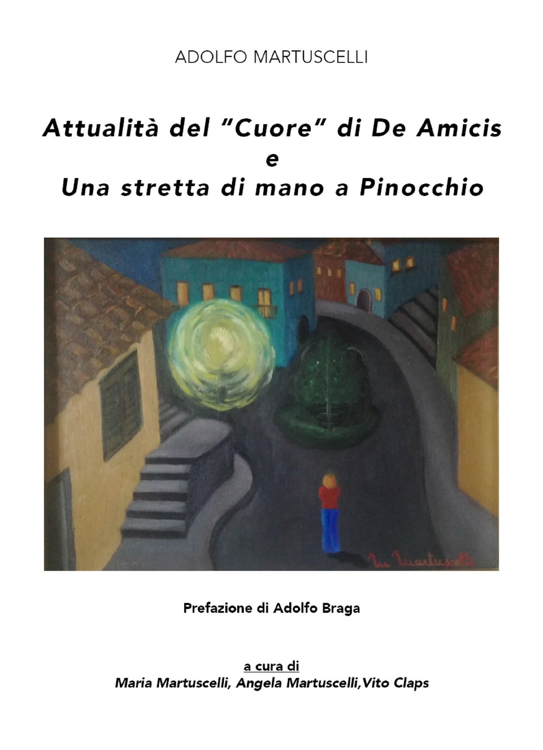"""Attualità del """"Cuore"""" di De Amicis e Una stretta di mano a Pinocchio"""