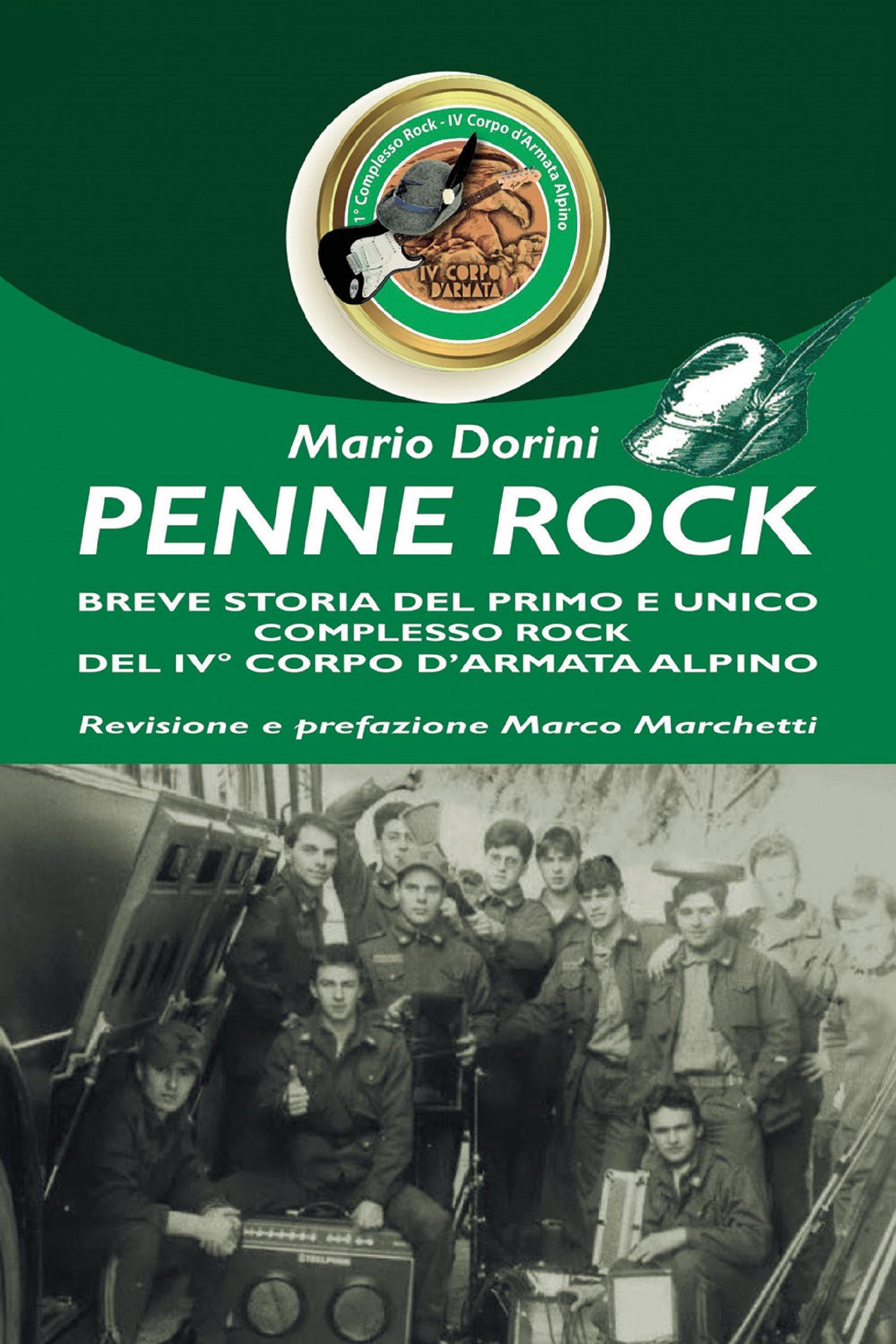 Penne Rock. Breve storia del primo e unico complesso rock del 4° corpo d'armata alpino