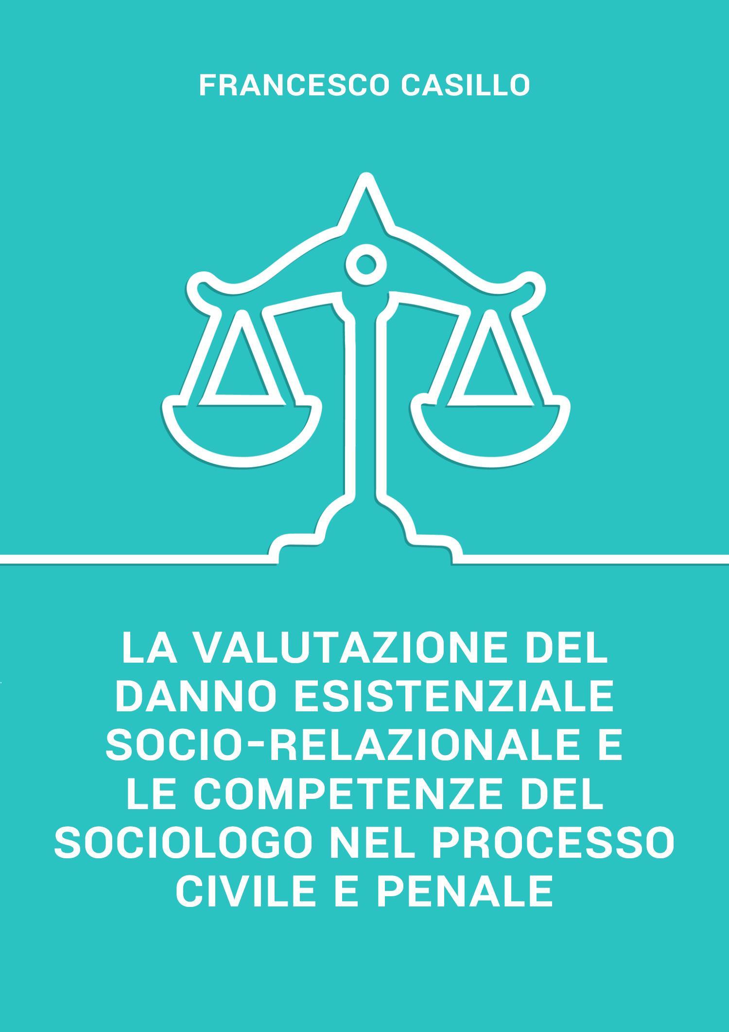 La valutazione del danno esistenziale socio-relazionale e le competenze del sociologo nel processo civile e penale