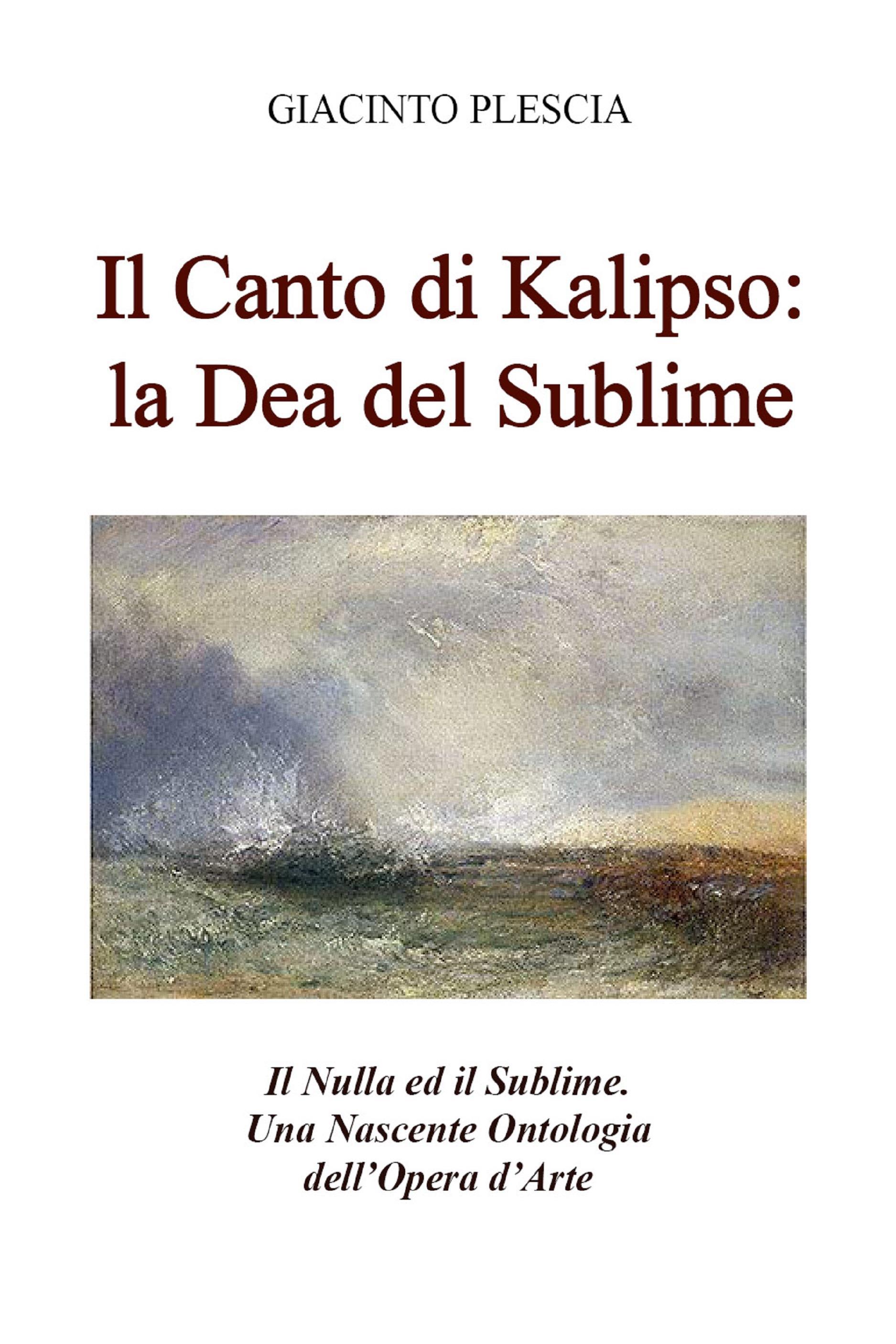 Il Canto di Kalipso: la Dea del Sublime. Il Nulla ed il Sublime. Una Nascente Ontologia dell'Opera d'Arte.