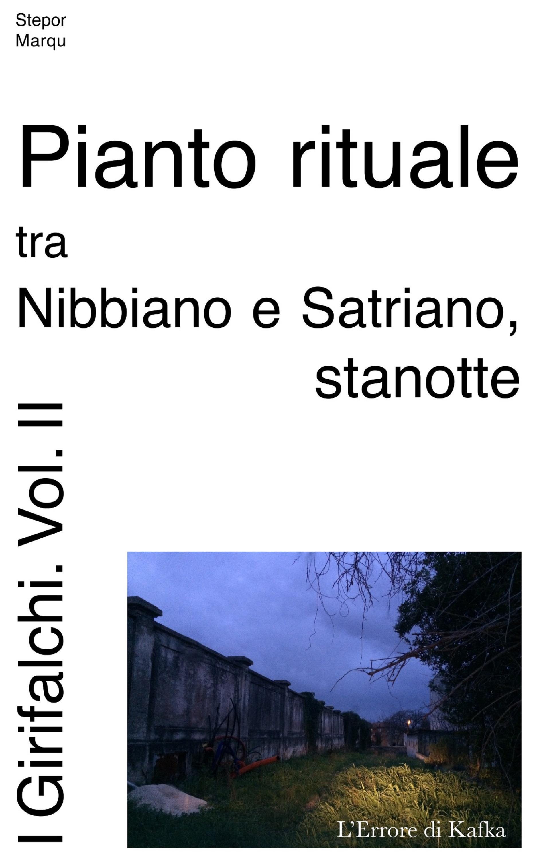 Pianto rituale tra Nibbiano e Satriano, stanotte
