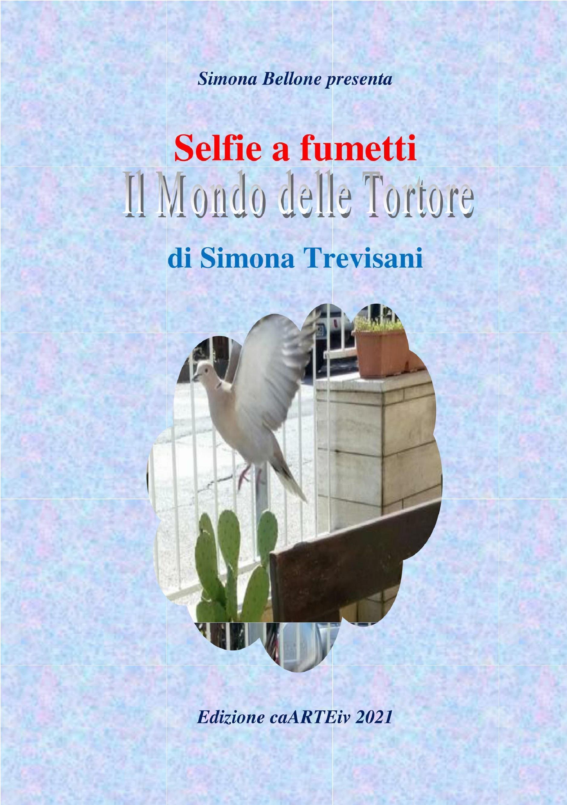 Selfie a fumetti. Il mondo delle tortore di Simona Trevisani.