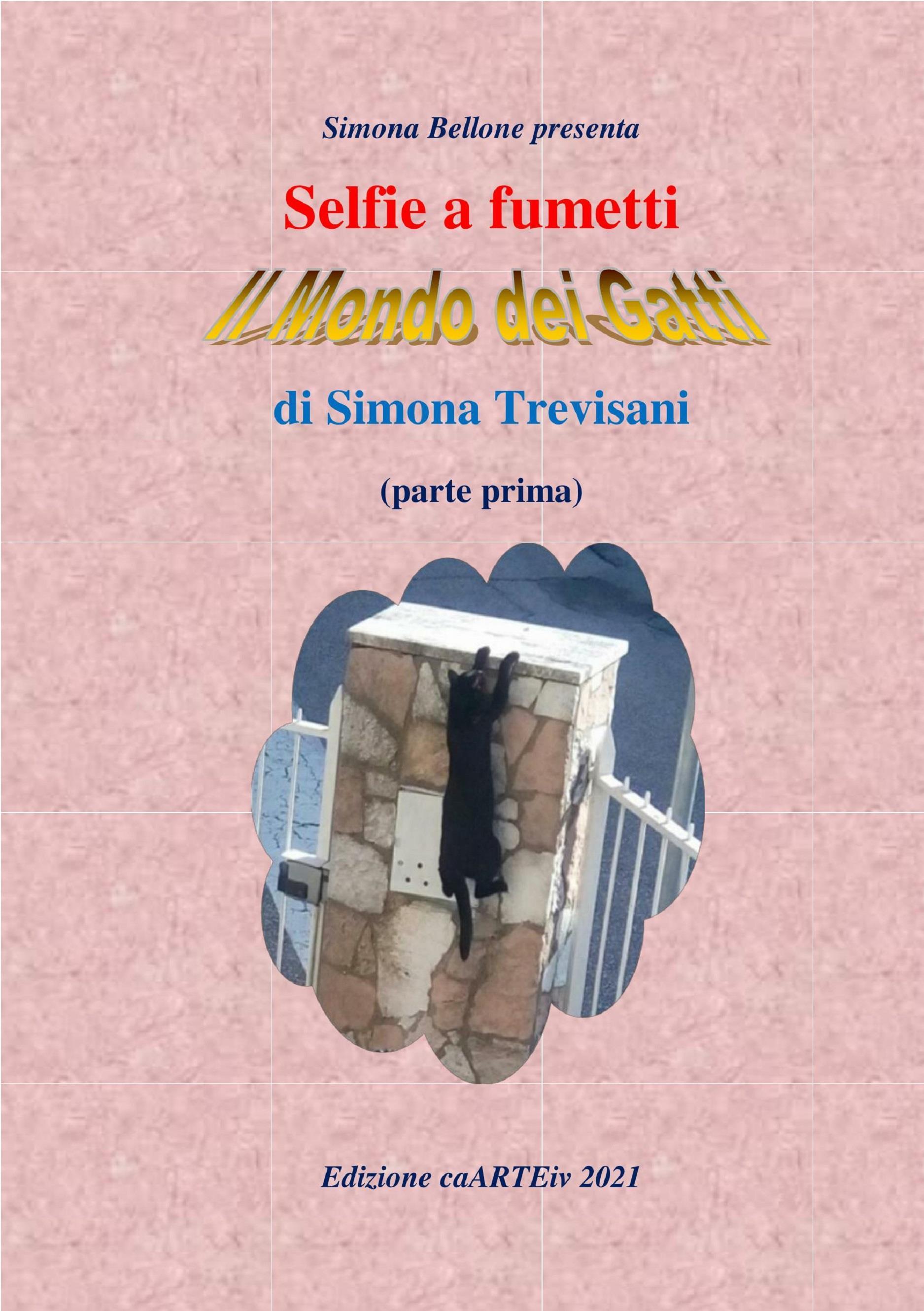 Selfie a fumetti. Il mondo dei gatti (parte prima) di Simona Trevisani
