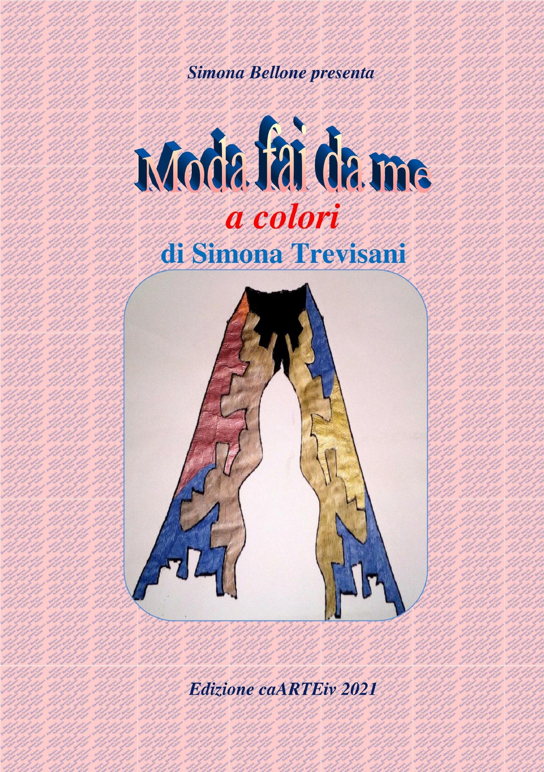 Moda fai da me a colori di Simona Trevisani