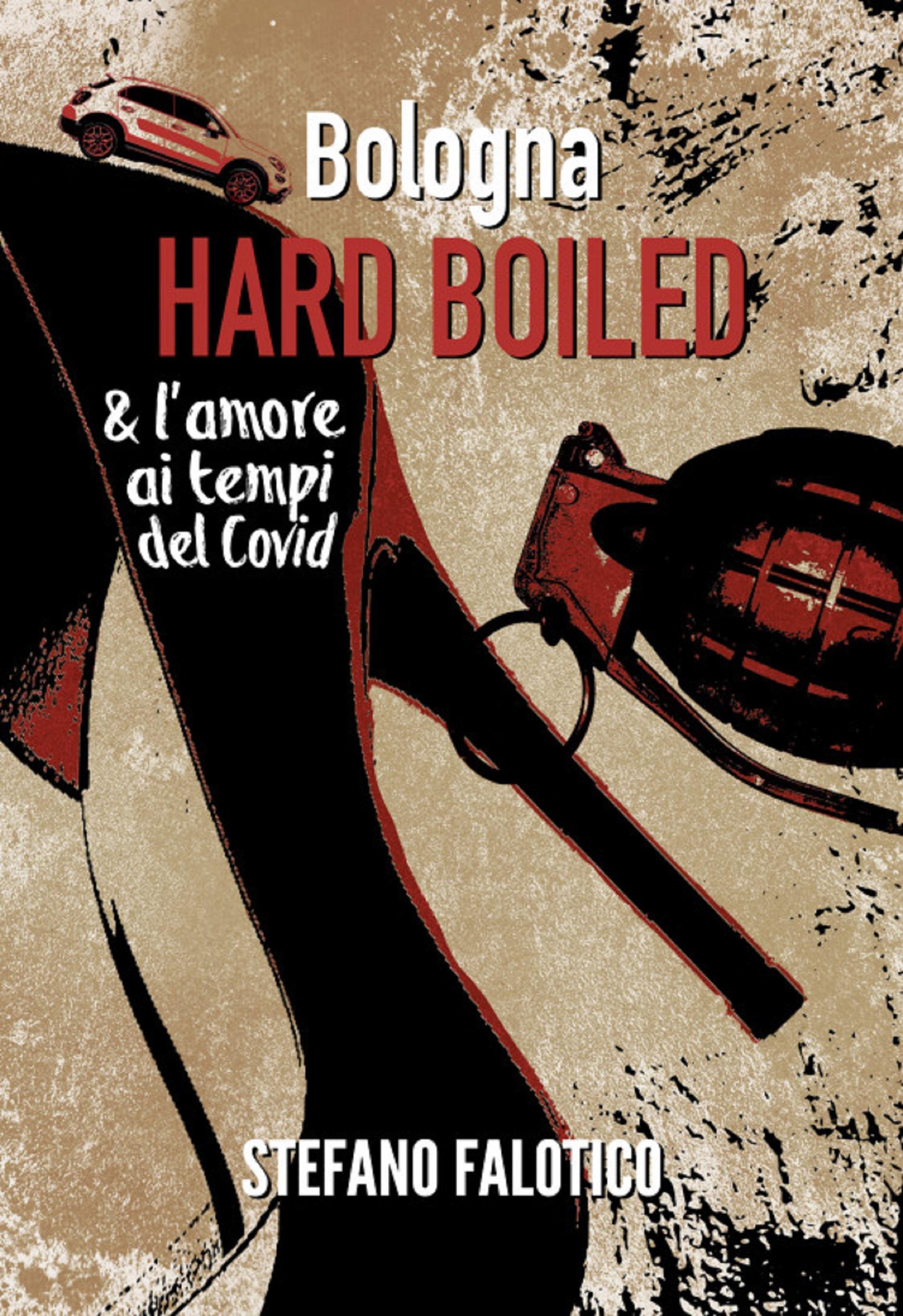 Bologna  HARD BOILED & L'amore  ai tempi del Covid