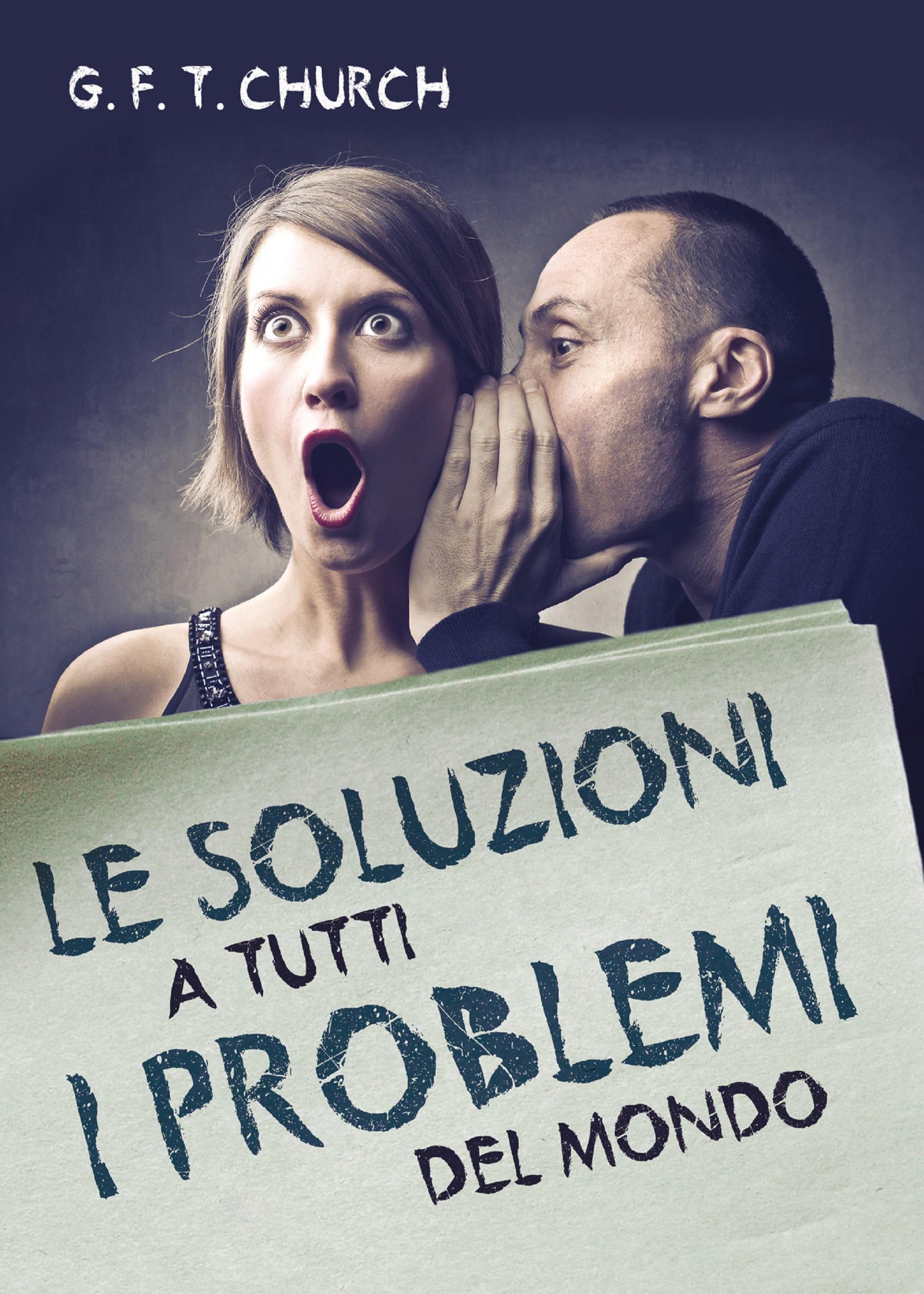 Le soluzioni a tutti i problemi del mondo
