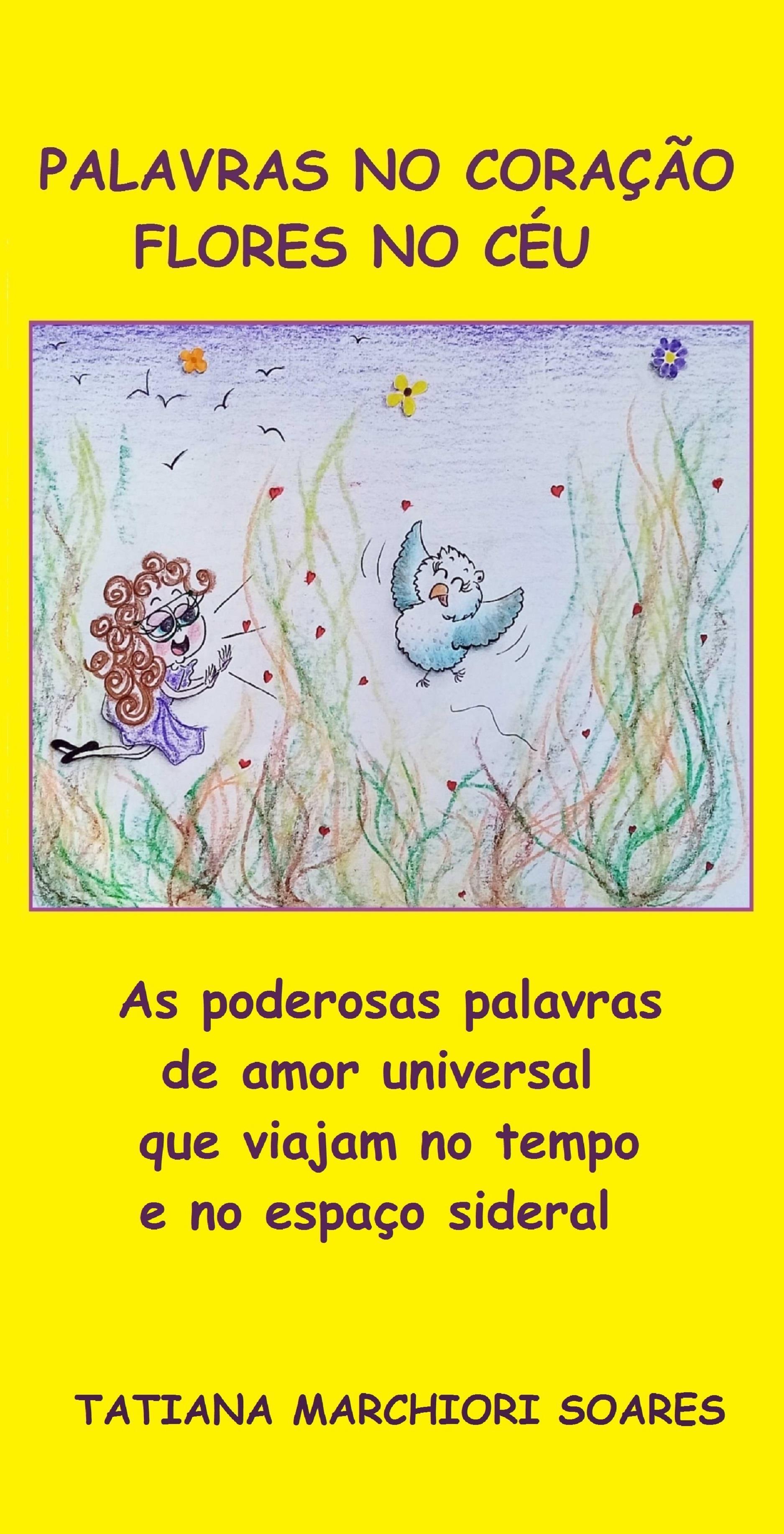 Palavras no coração, flores no céu