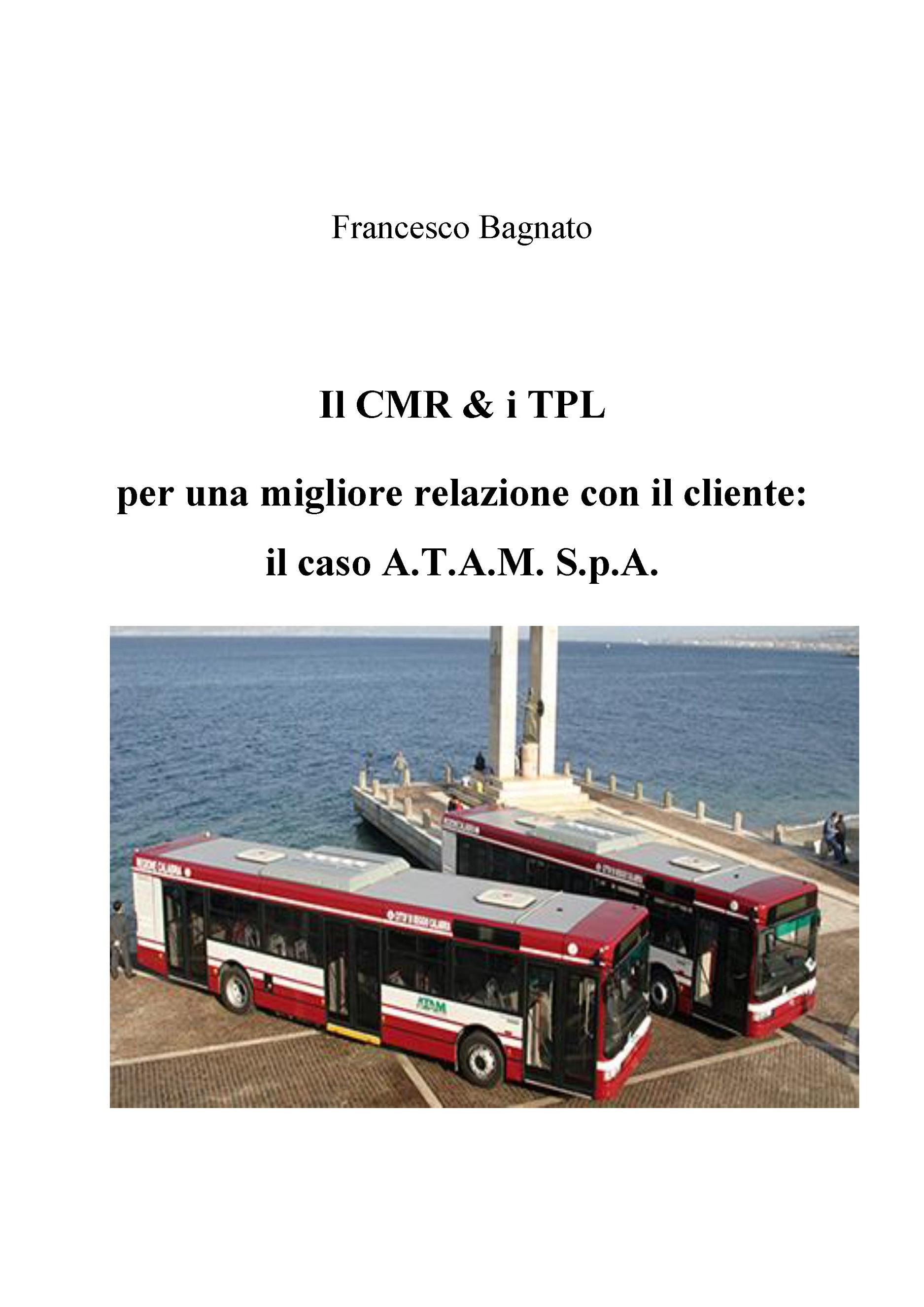 Il CMR & i TPL  per una migliore relazione con il cliente:  il caso A.T.A.M. S.p.A.