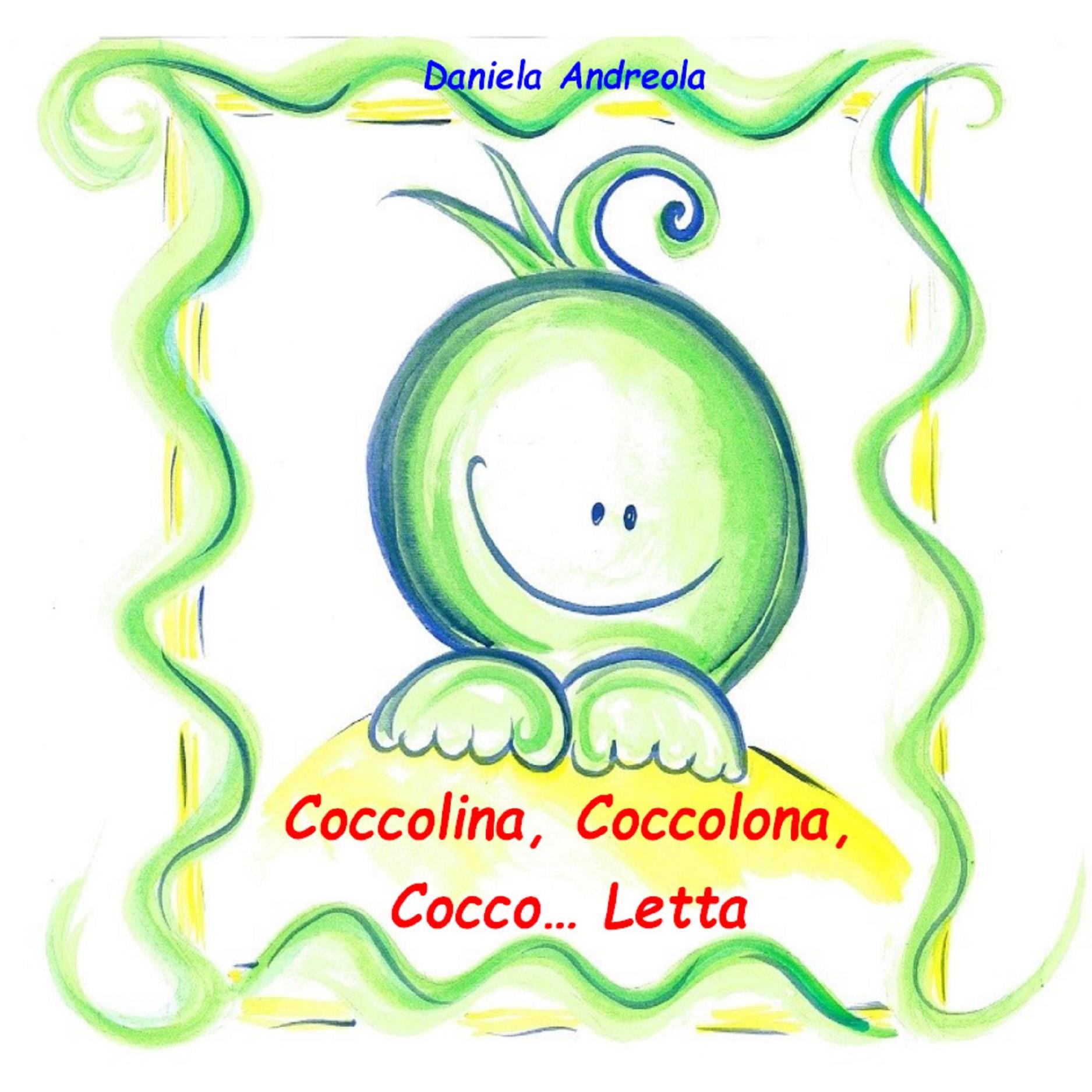 Coccolina, Coccolona, Cocco...Letta