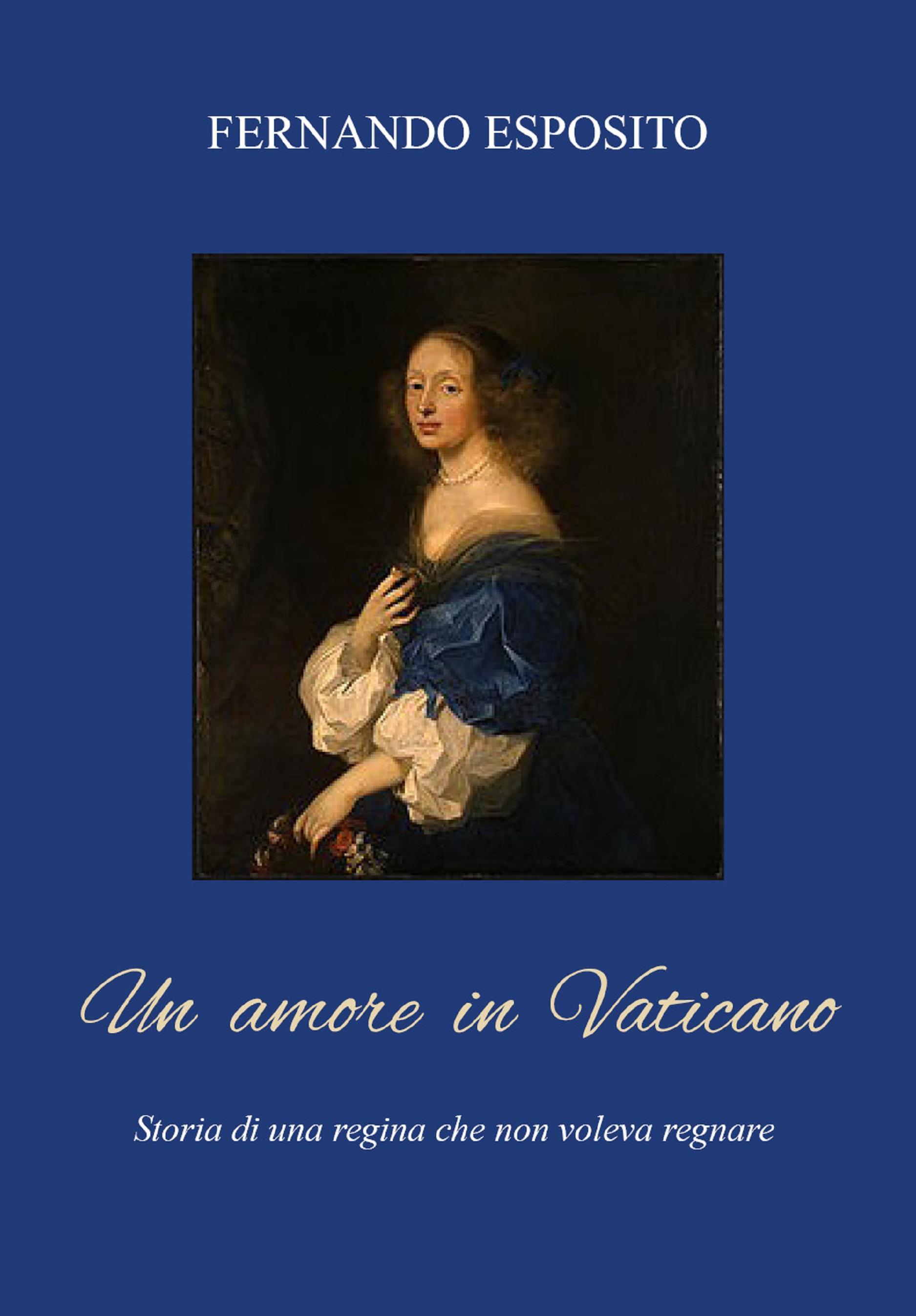 Un amore in vaticano. La Regina che non voleva regnare