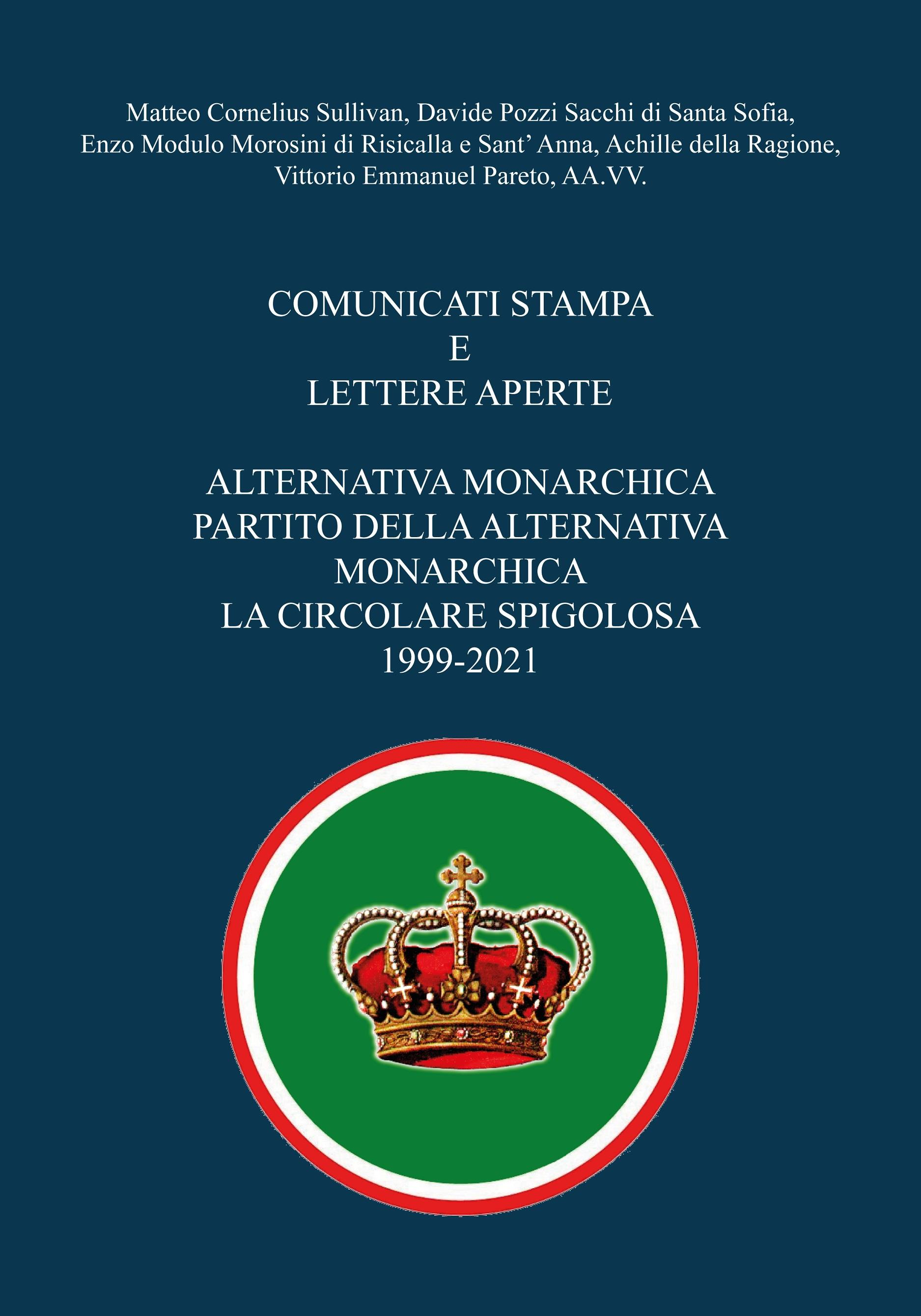 Comunicati stampa e lettere aperte - Alternativa Monarchica, Partito della Alternativa Monarchica, La Circolare Spigolosa 1999-2021