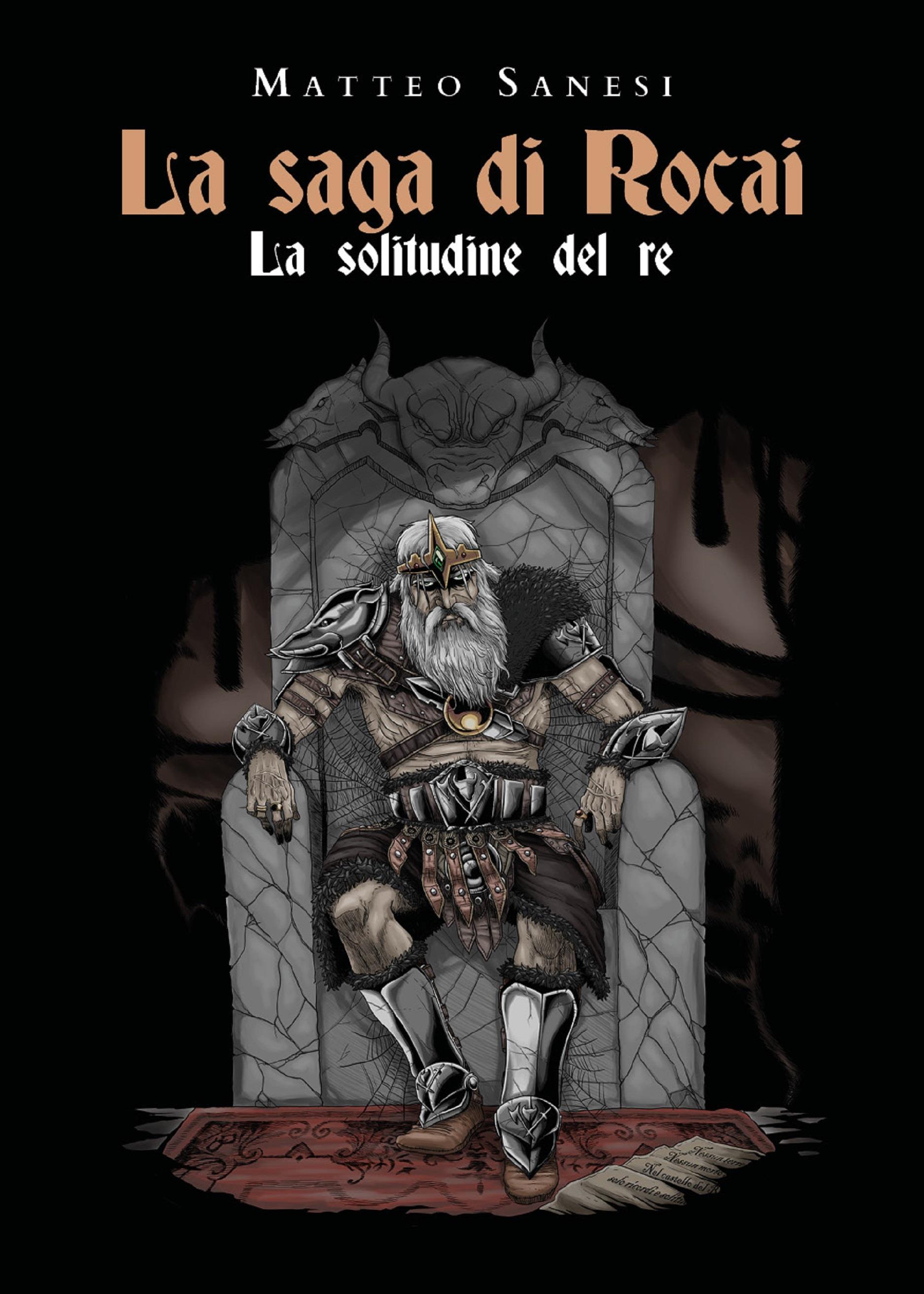 La saga di Rocai - La solitudine del re