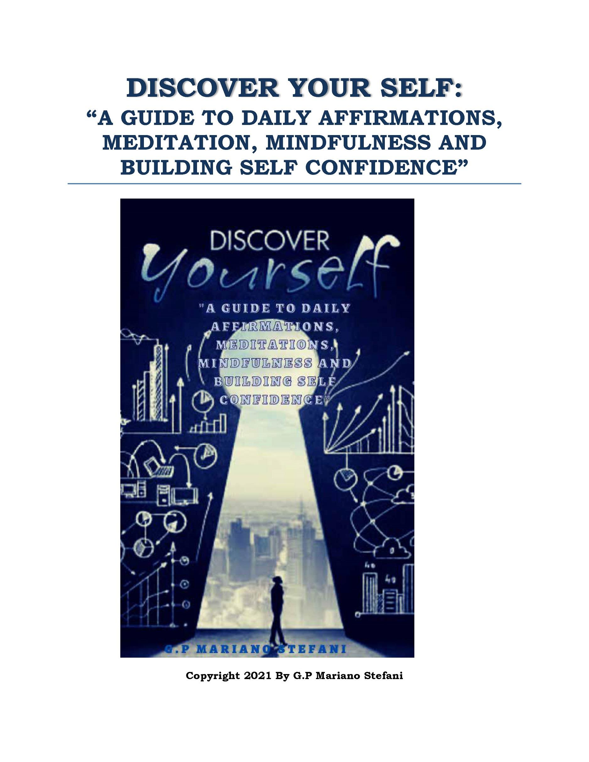 """Discover your self: """"a guide to daily affirmations, meditation, mindfulness and building self confidence"""""""