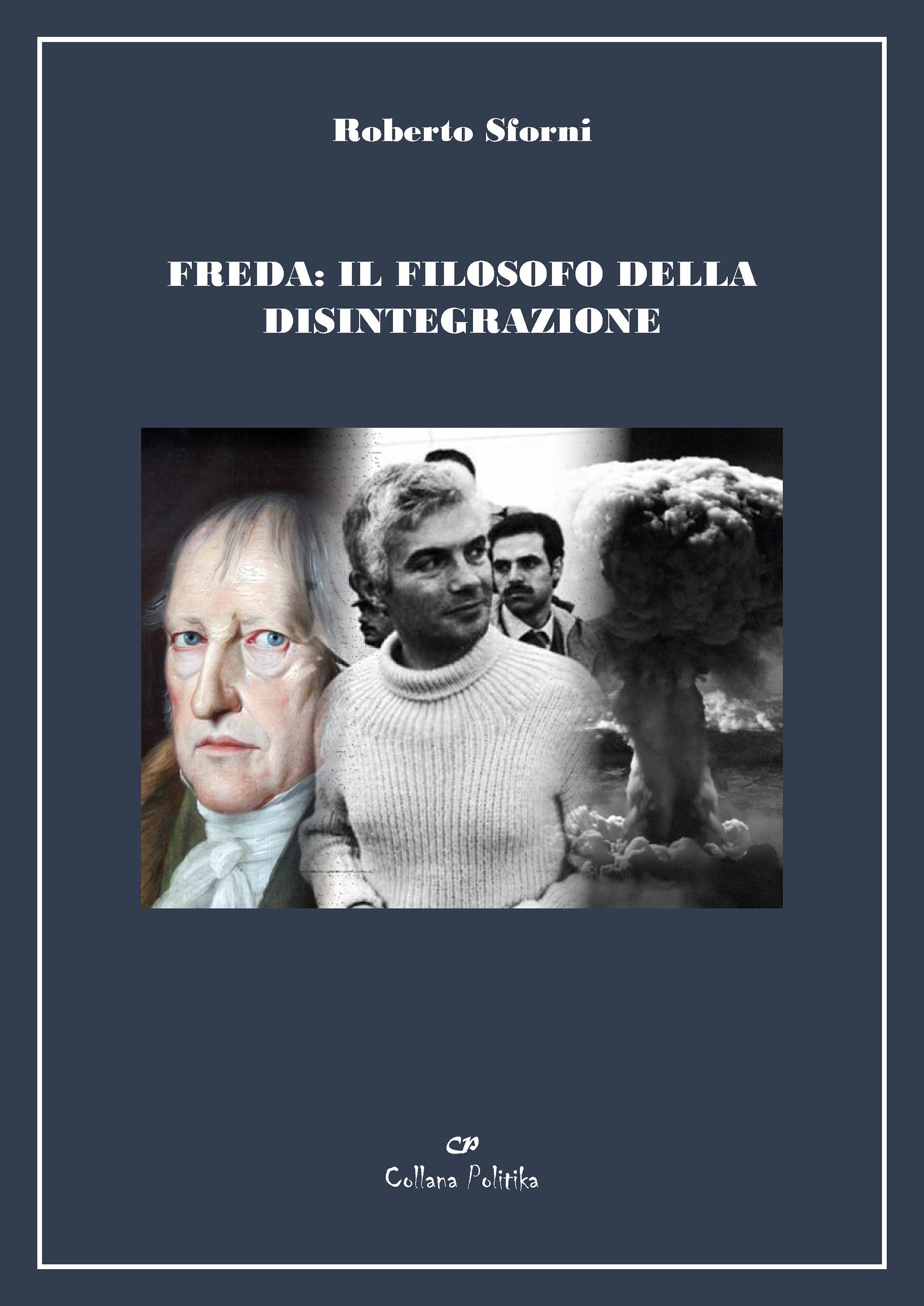 Freda: il filosofo della disintegrazione