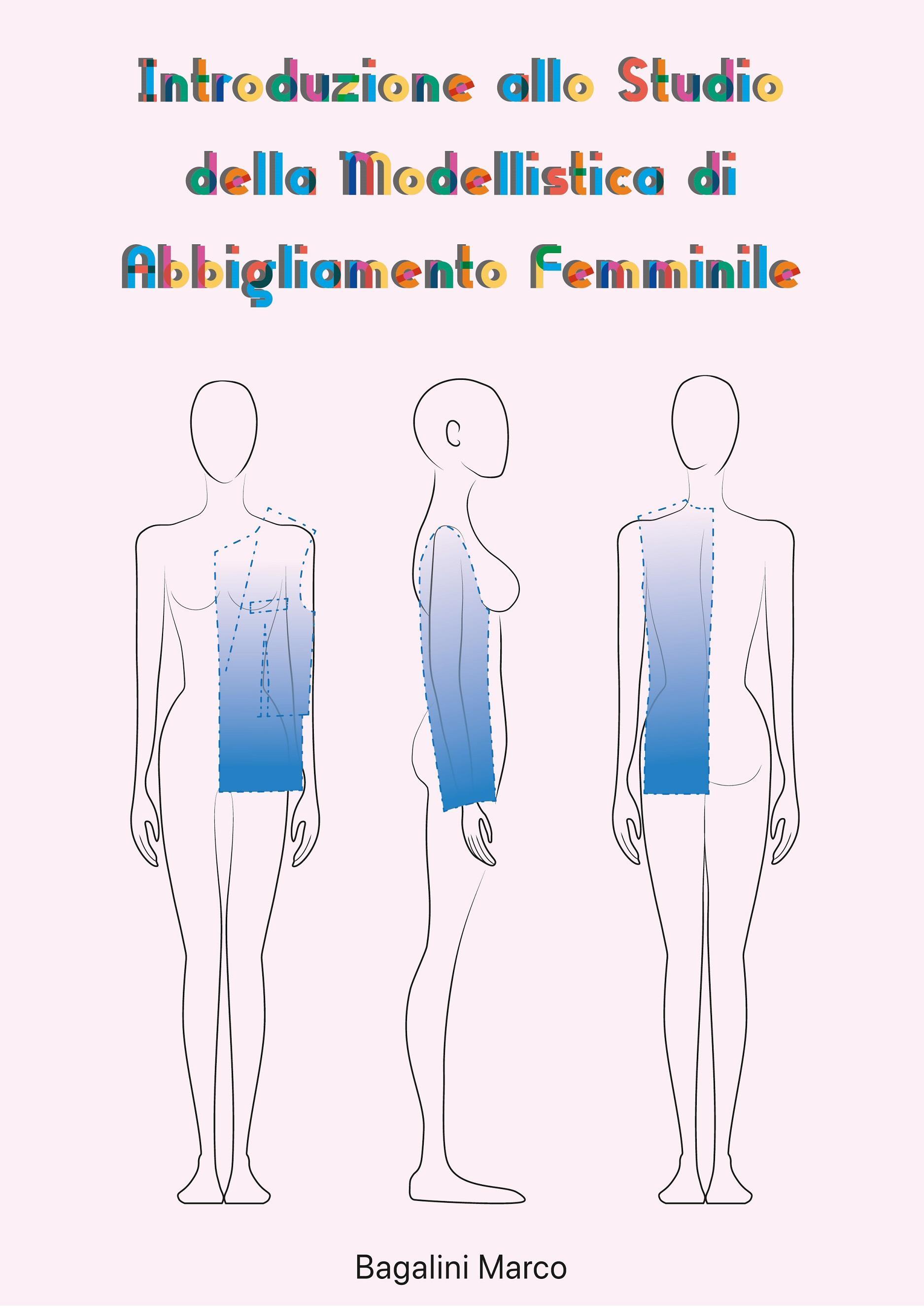 Introduzione allo Studio della  Modellistica di Abbigliamento Femminile