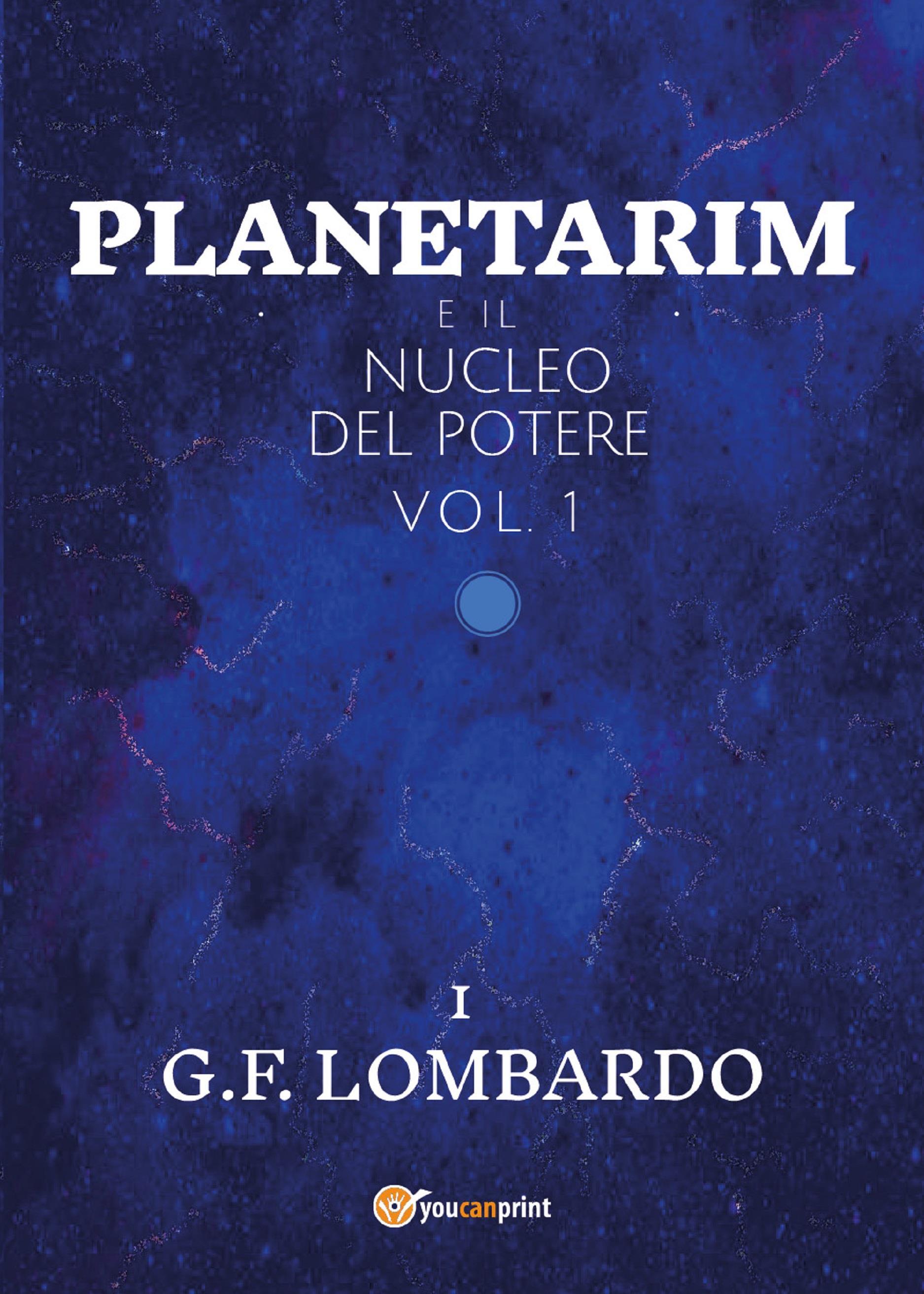 Planetarim e il nucleo del potere - vol.1