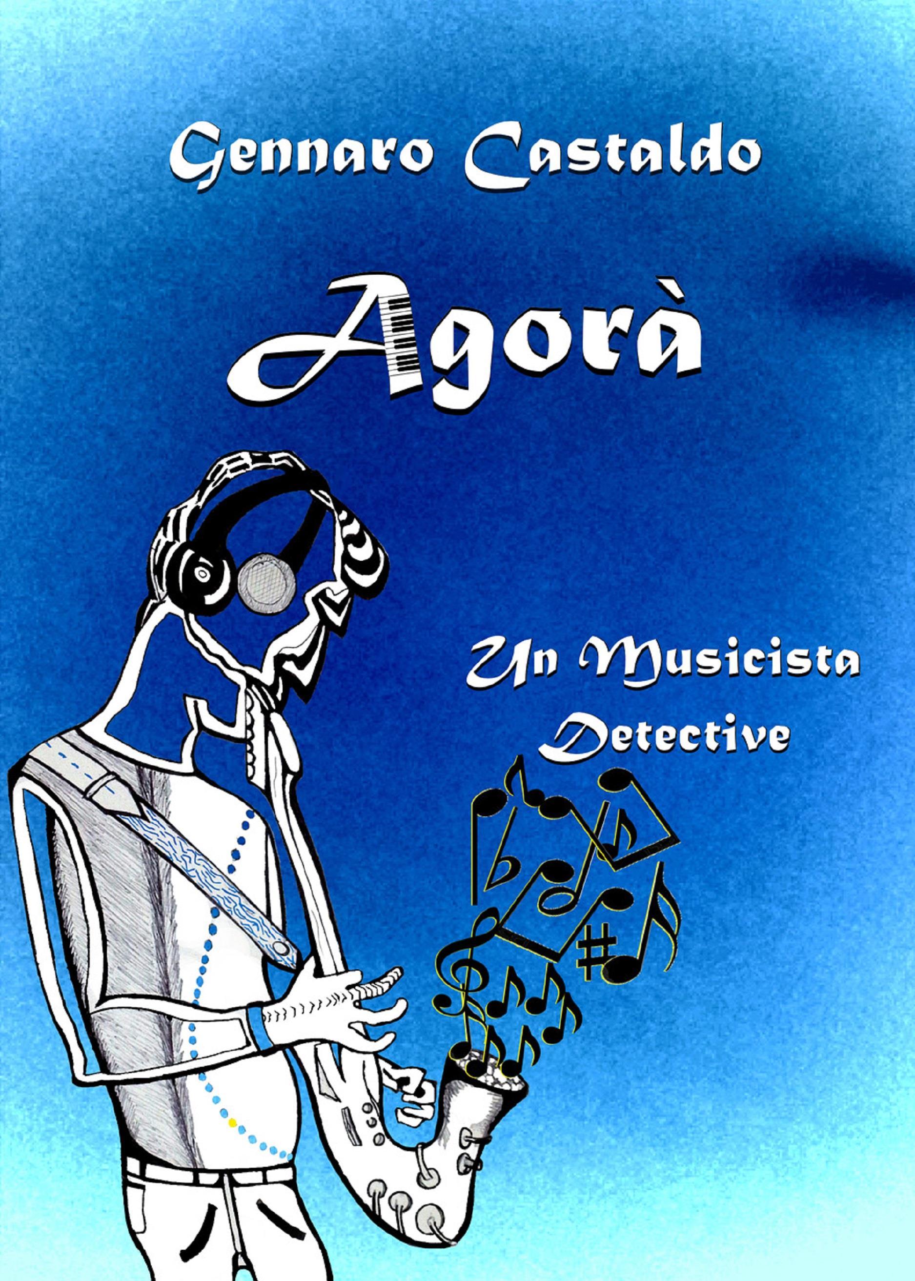 Agorà. Un Musicista Detective