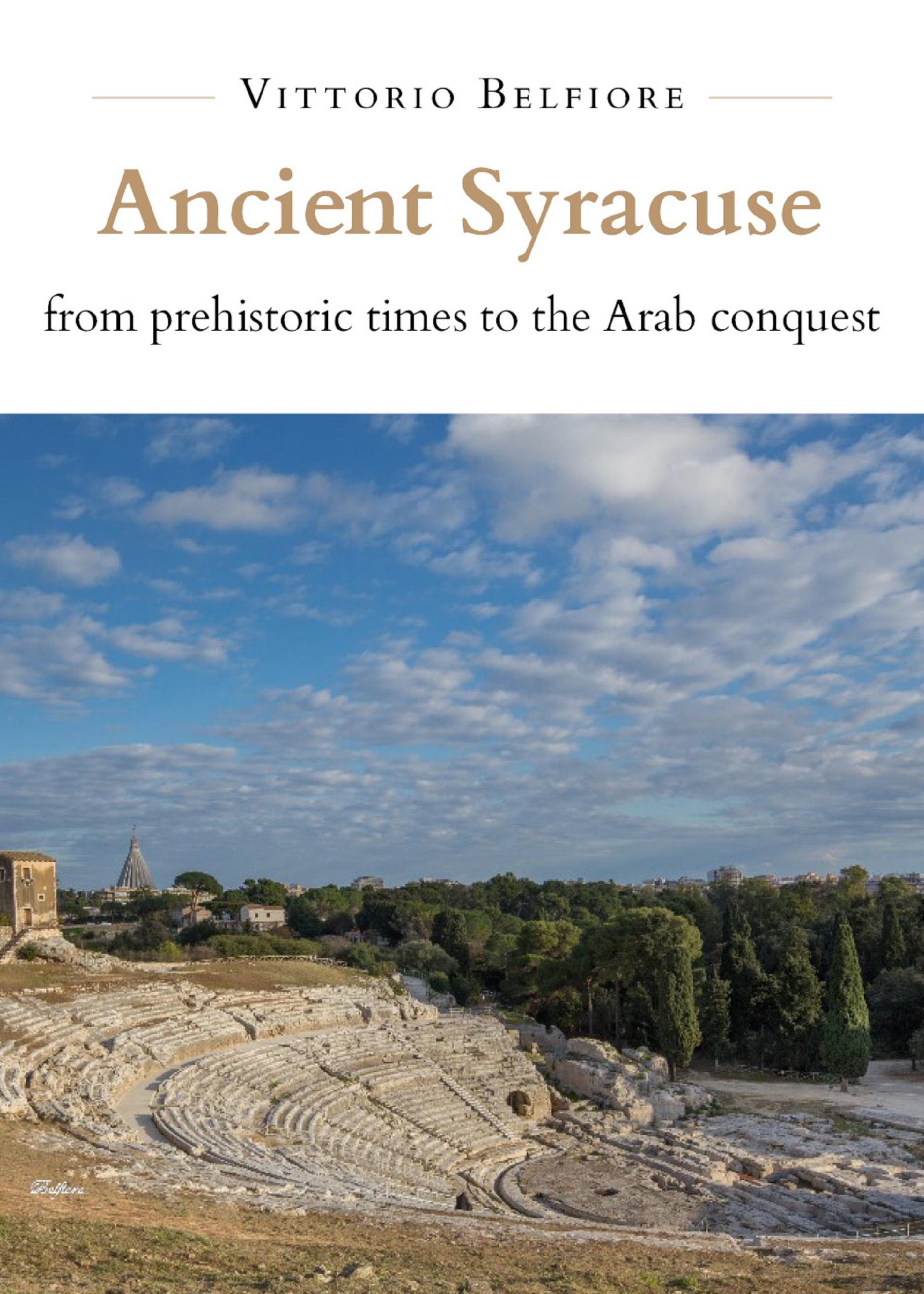Ancient Syracuse from prehistoric times to the Arab conquest
