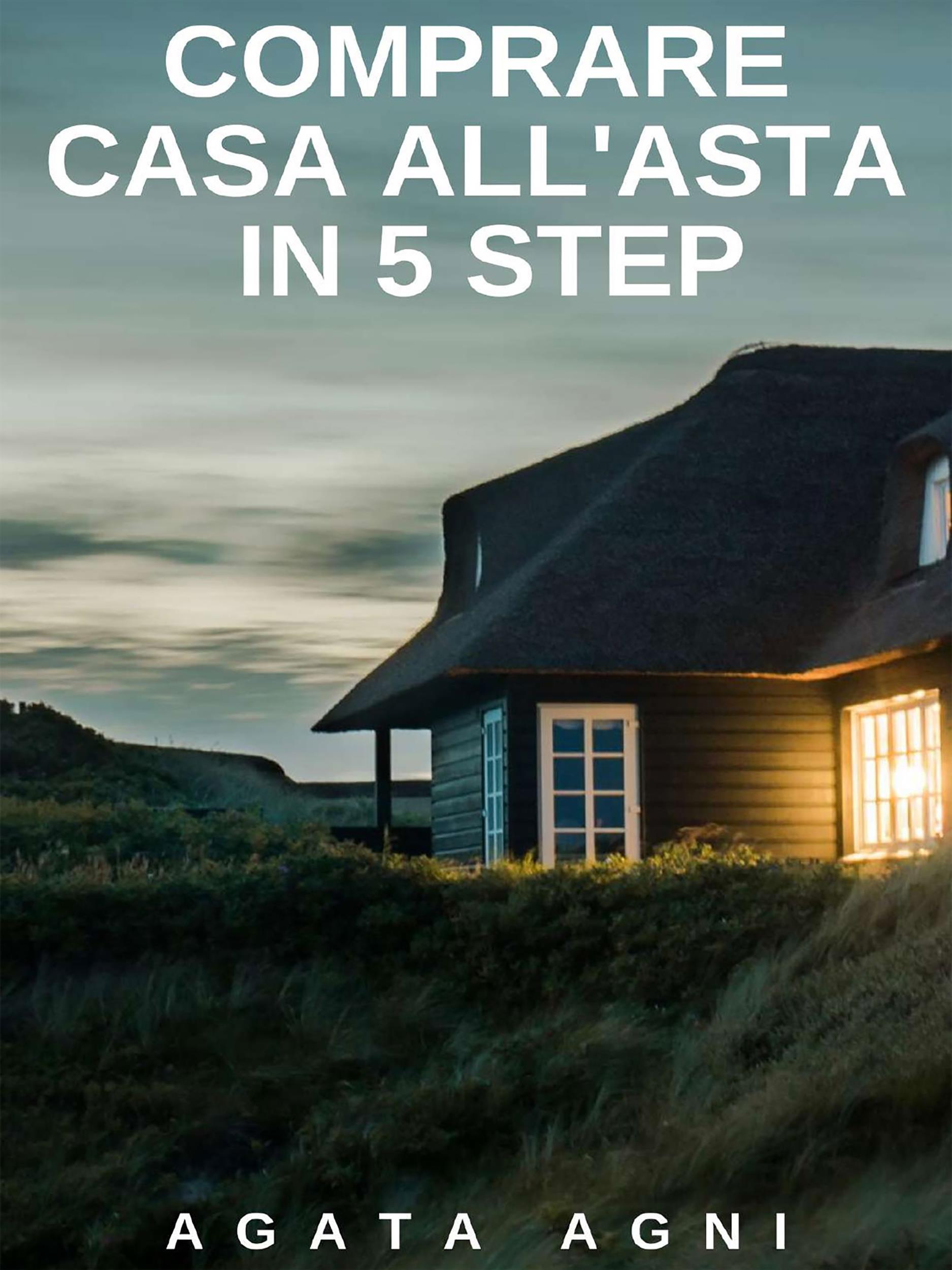 Comprare casa all'asta in 5 step