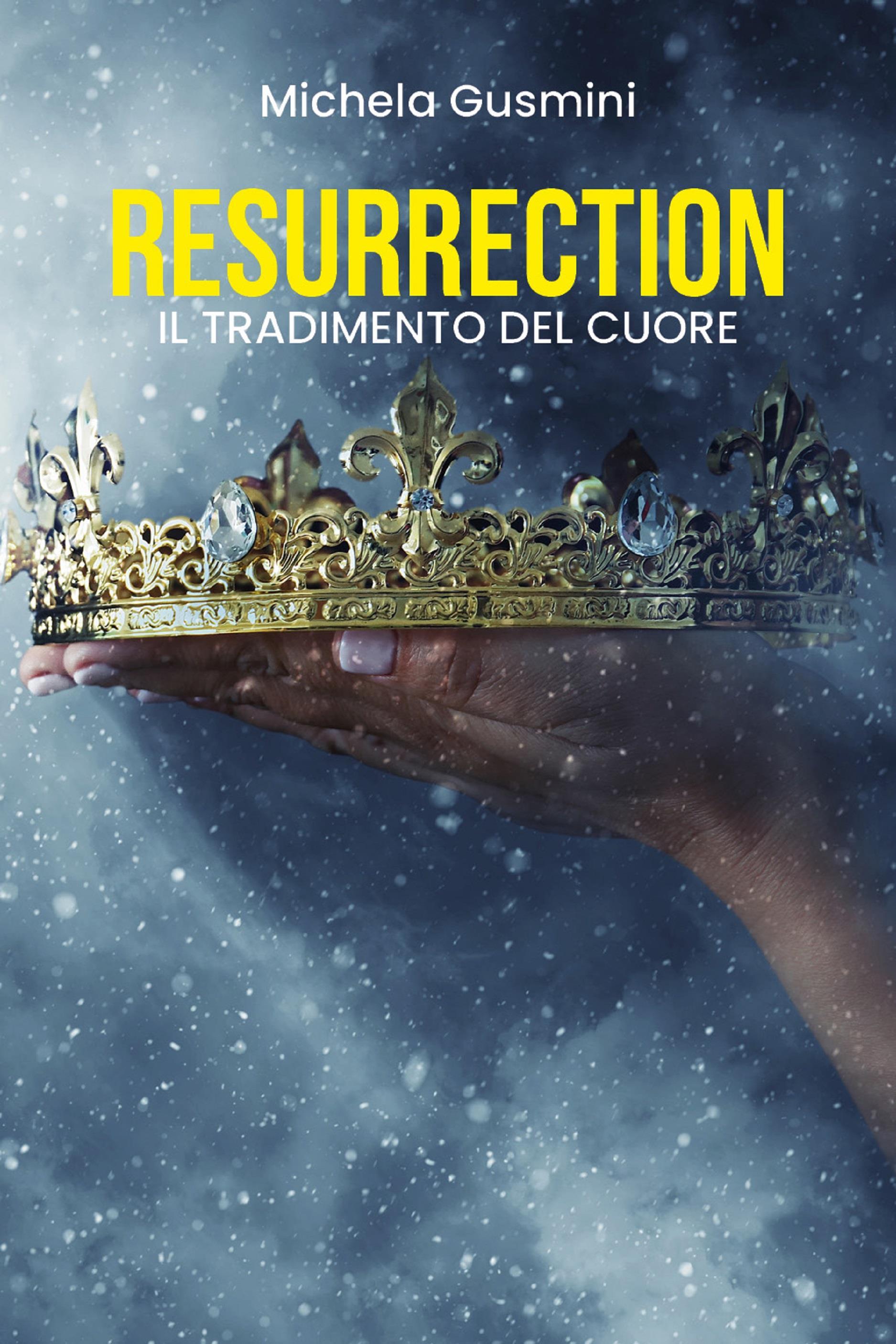 Resurrection - il tradimento del cuore