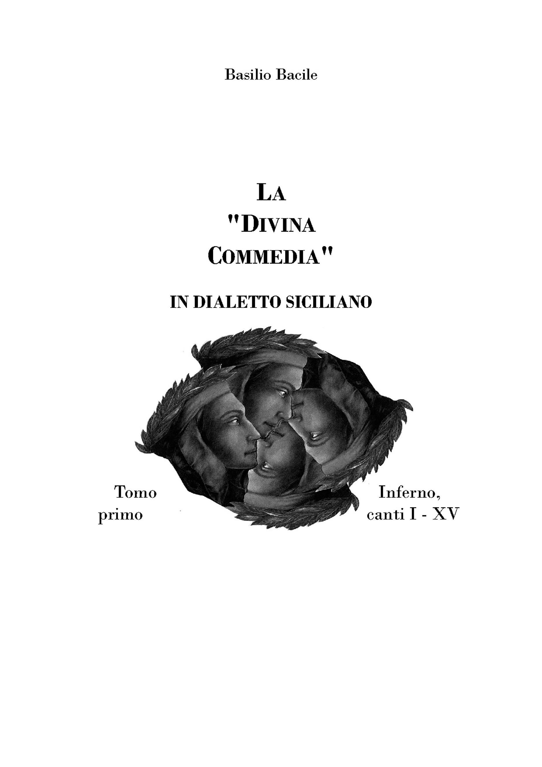 La Divina Commedia in dialetto siciliano. Inferno, canti I - XV