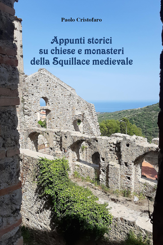 Appunti storici su chiese e monasteri della Squillace medievale
