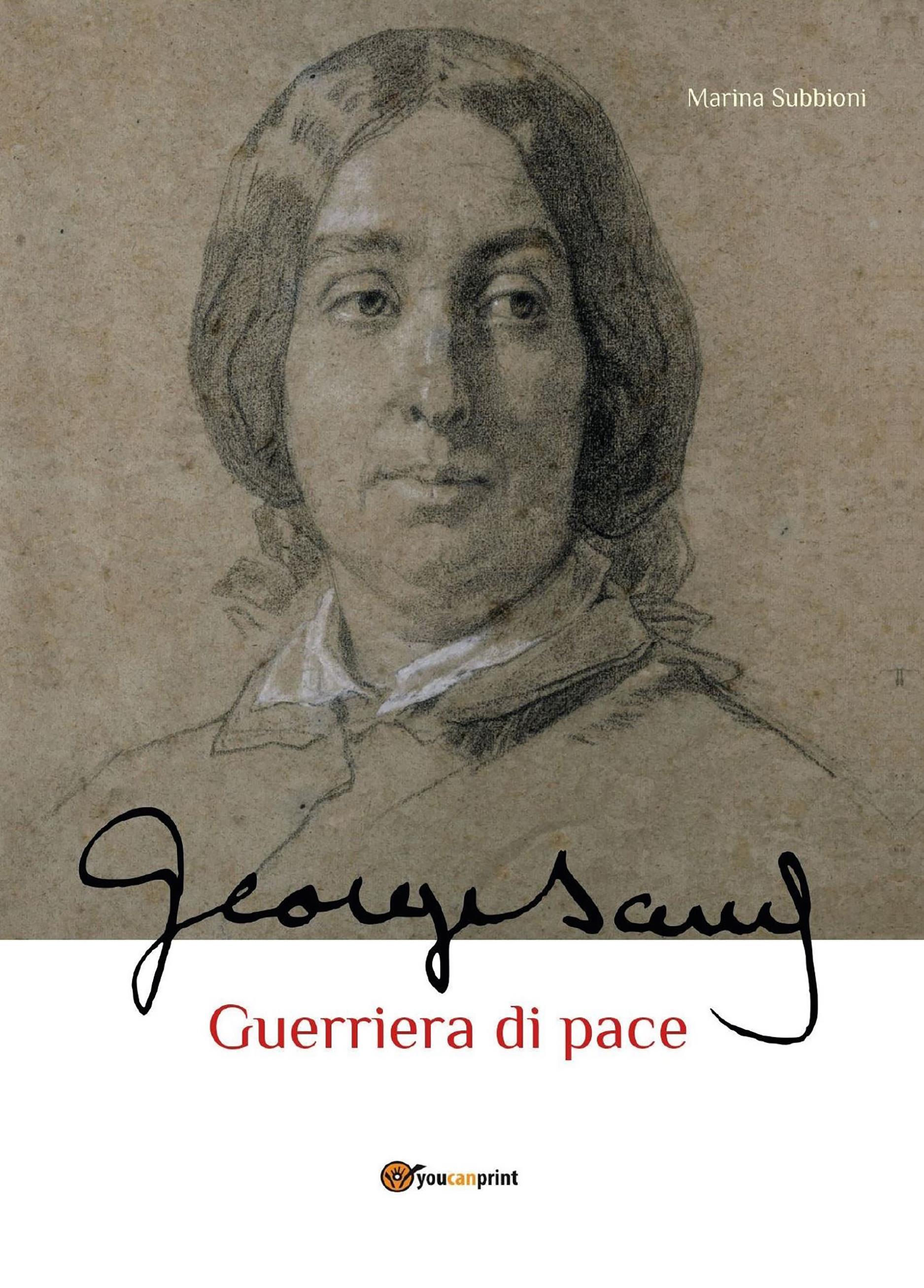 George Sand guerriera di pace. Biografia romanzata