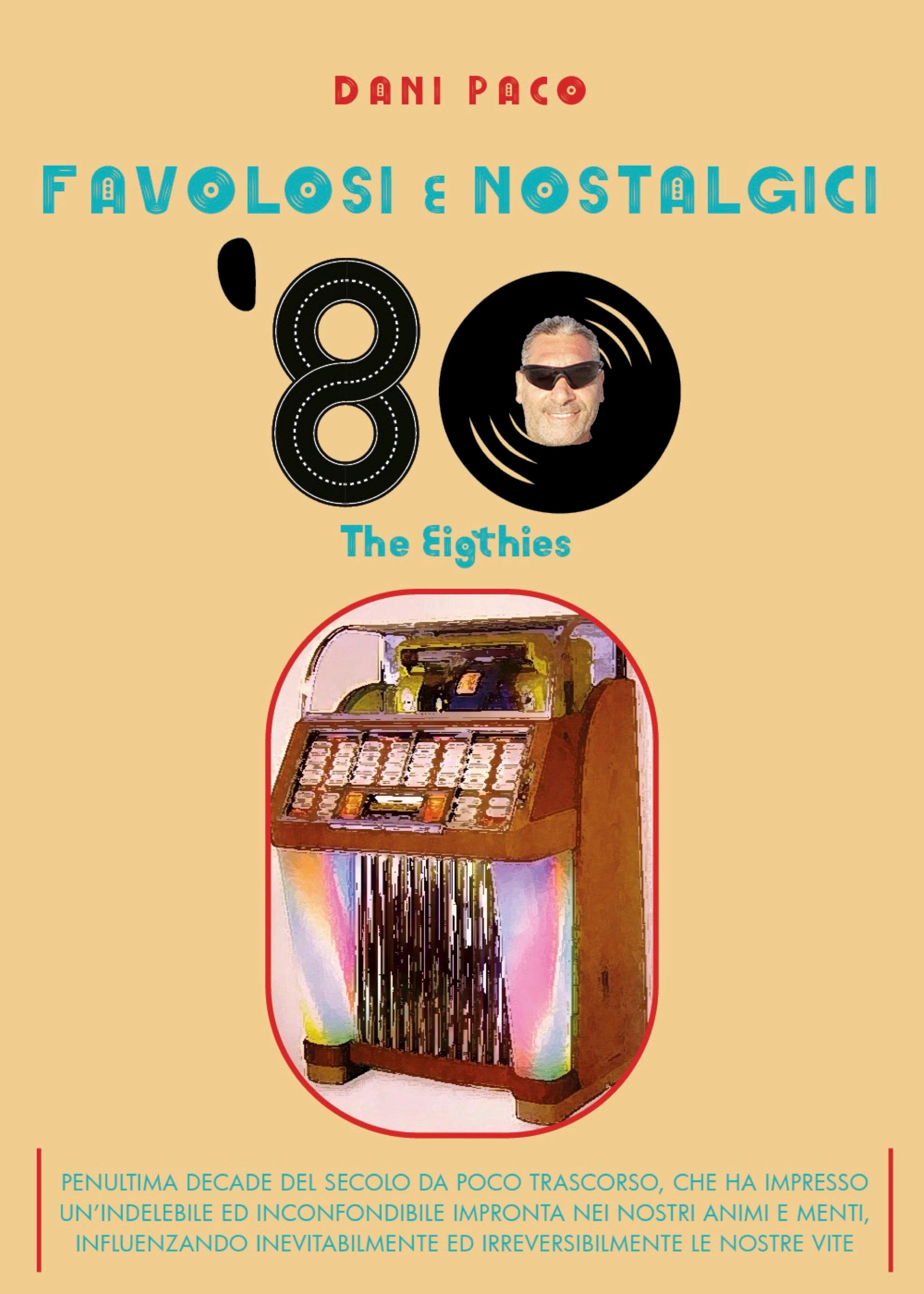 Favolosi e Nostalgici '80. The Eigthies