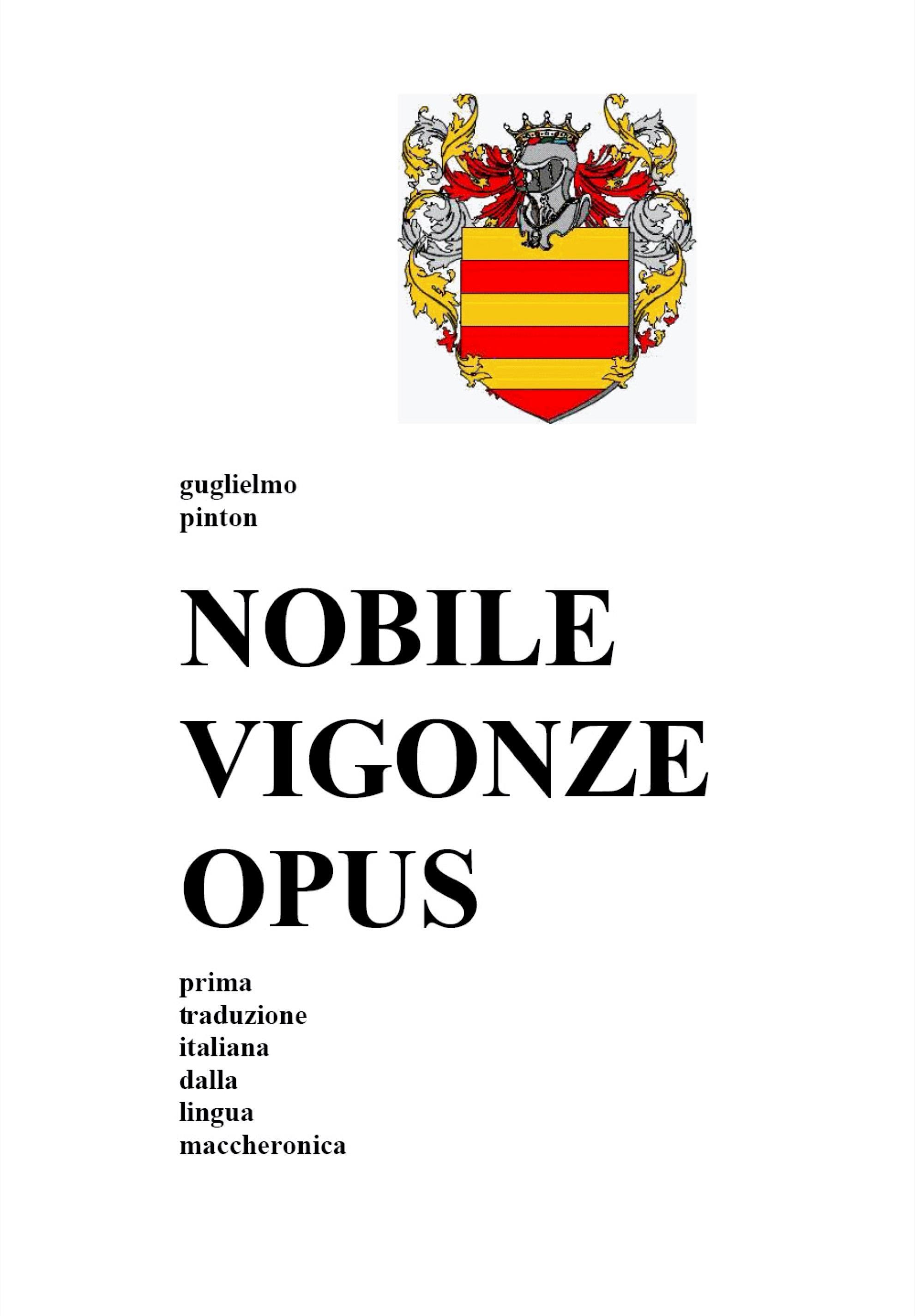 NOBILE VIGONZE OPUS. La Nobile Impresa del Conte Vigonza