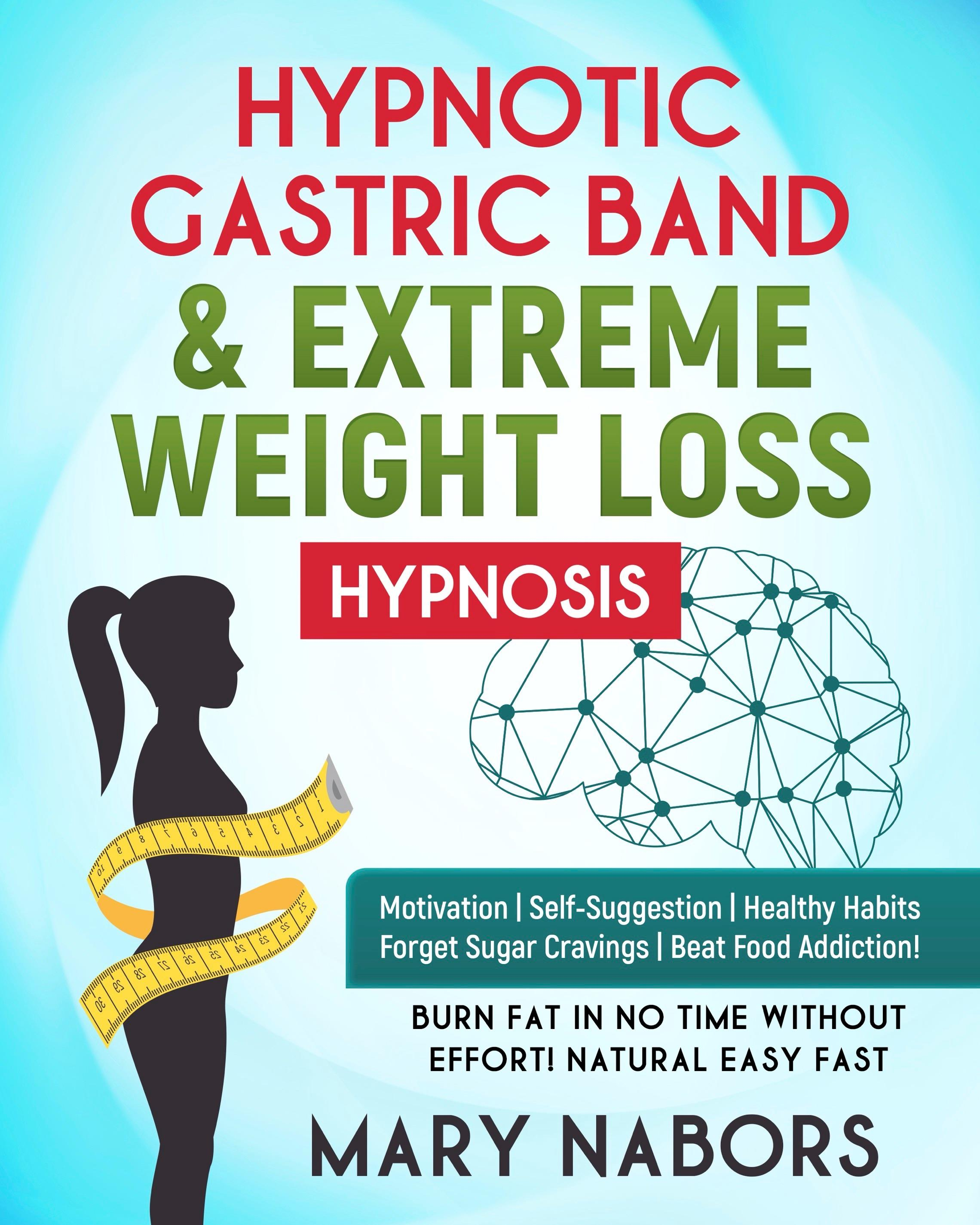 Hypnotic Gastric Band & Extreme Weight Loss Hypnosis