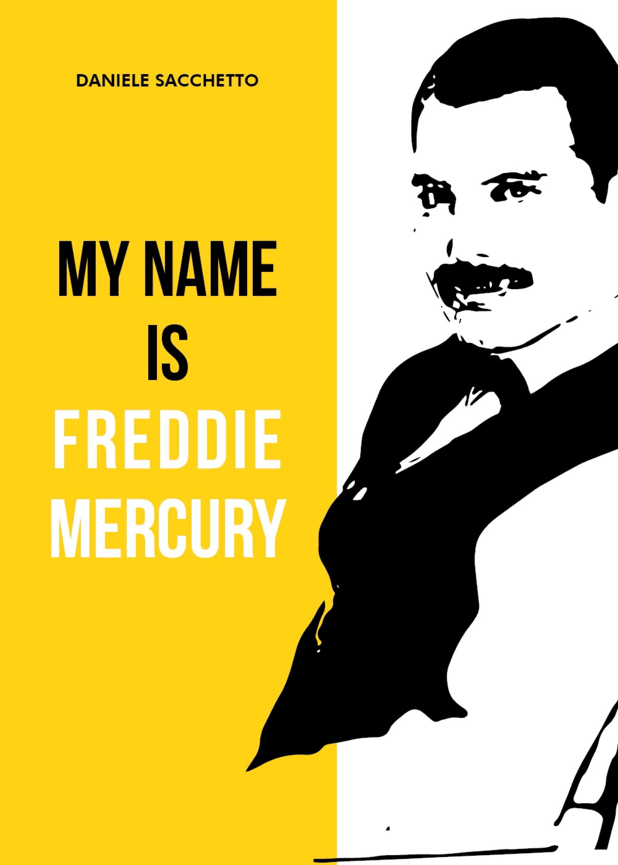 My name is Freddie Mercury