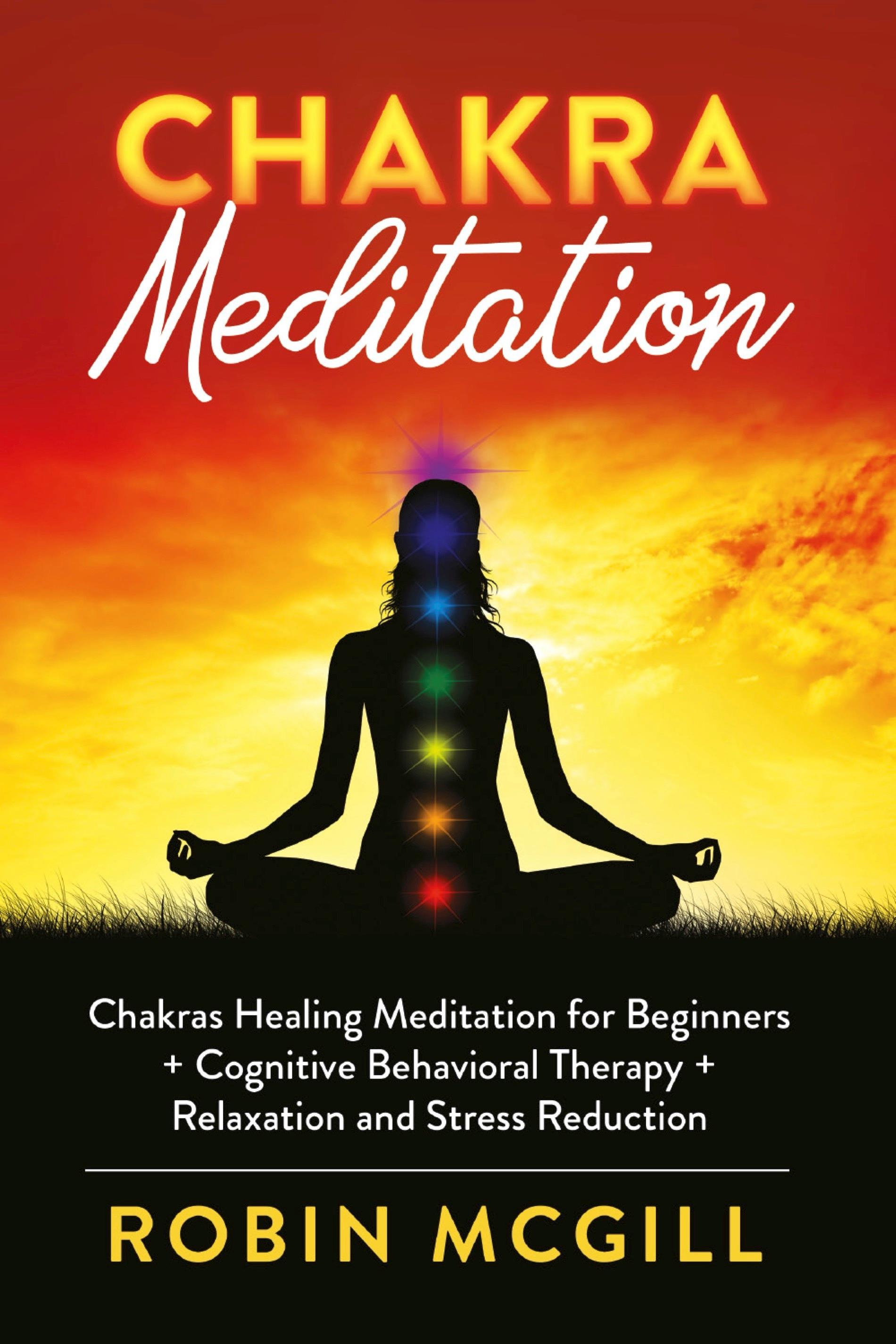 Chakras Healing Meditation for Beginners + Cognitive Behavioral Therapy + Relaxation and Stress Reduction