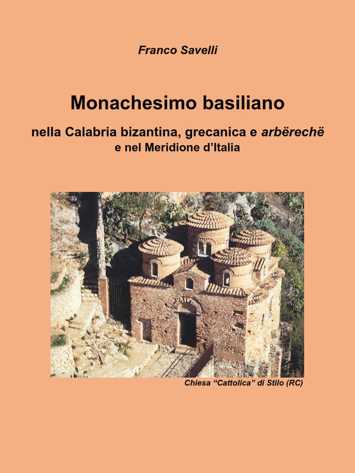 Monachesimo basiliano - nella Calabria bizantina, grecanica e arbërechë  e nel Meridione d'Italia