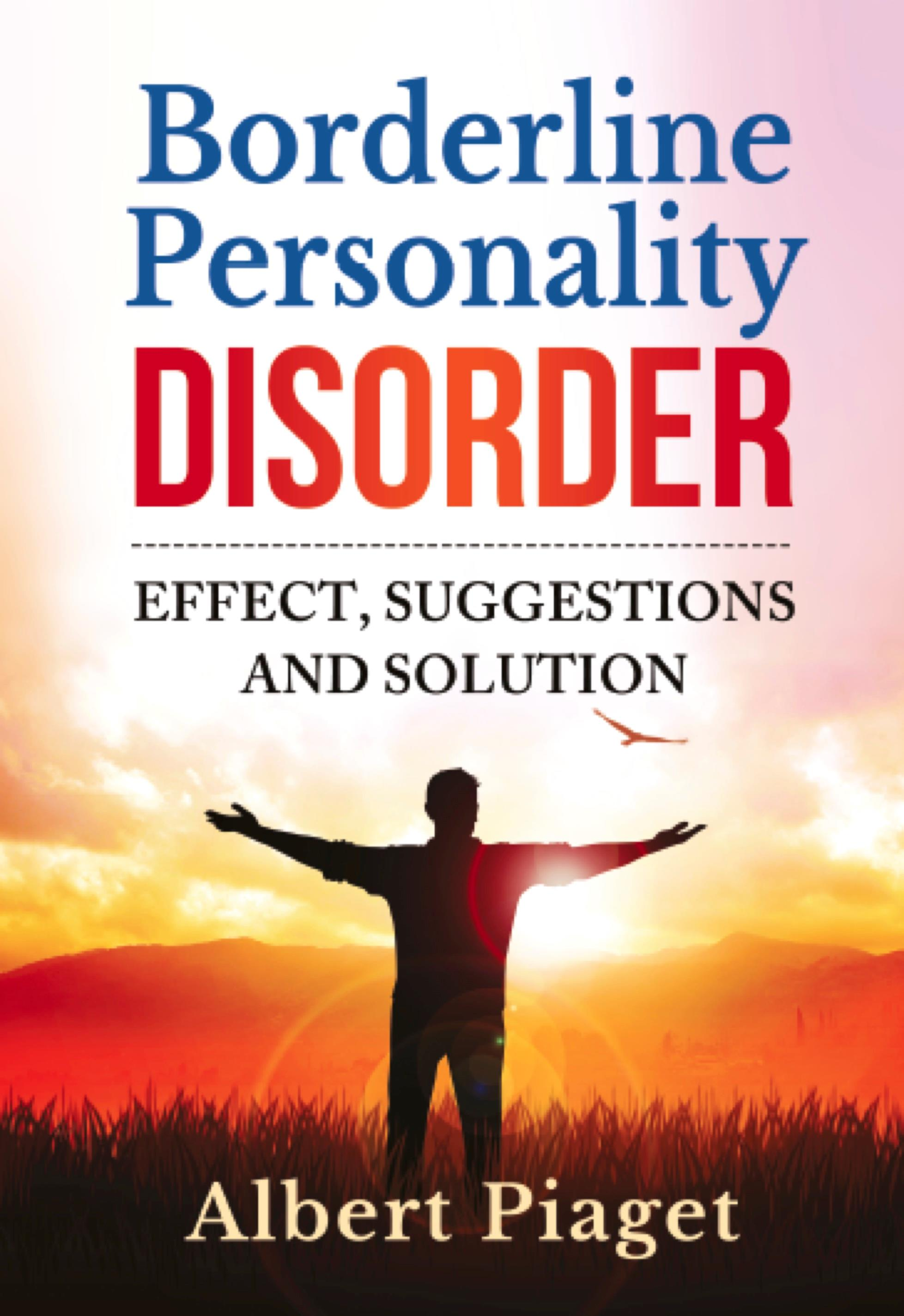 Borderline Personality Disorder. Effect, suggestions and solution
