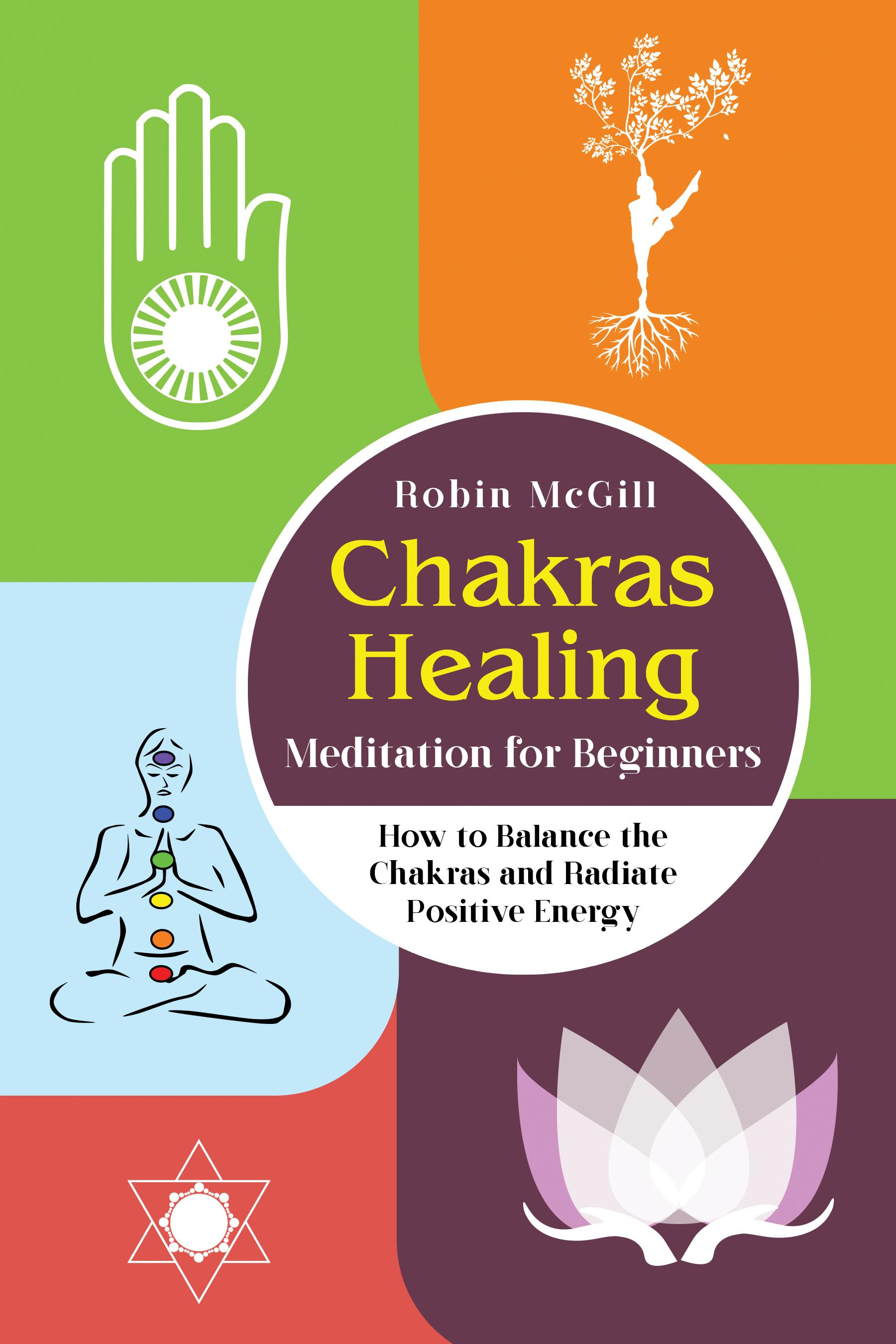 Chakras Healing Meditation for Beginners. How to Balance the Chakras and Radiate Positive Energy