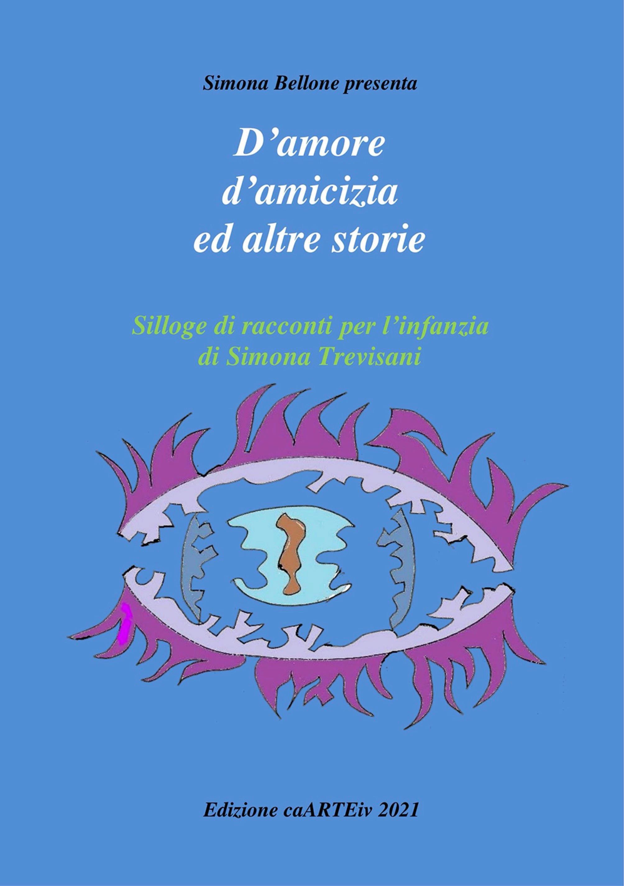 D'amore e d'amicizia ed altre storie di Simona Trevisani