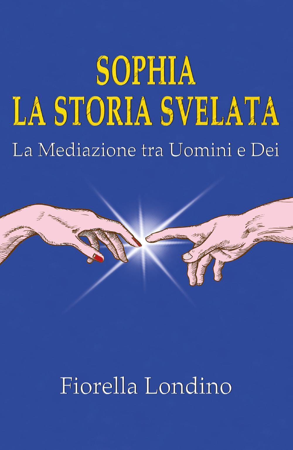 Sophia La Storia Svelata