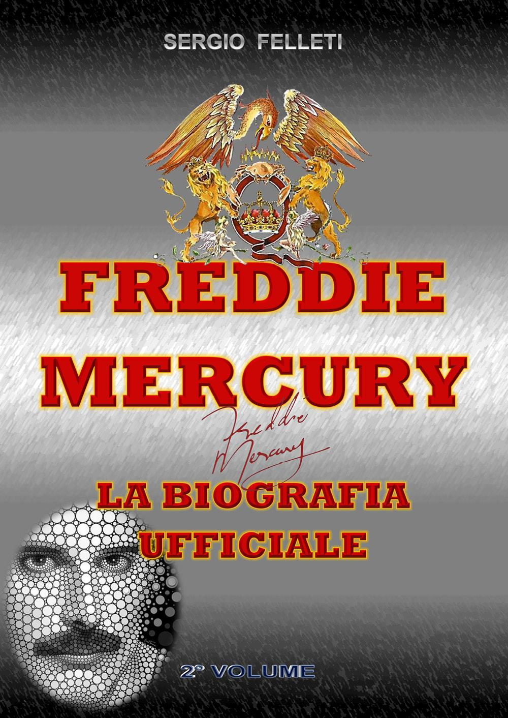 Freddie Mercury. La biografia ufficiale. Volume 2