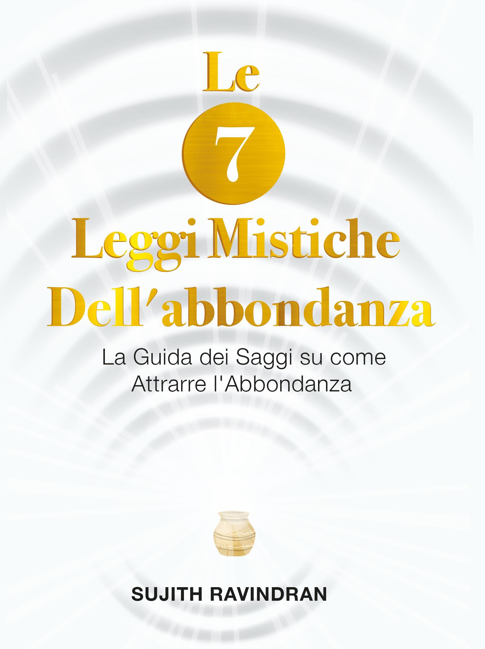Le 7 Leggi Mistiche dell'Abbondanza