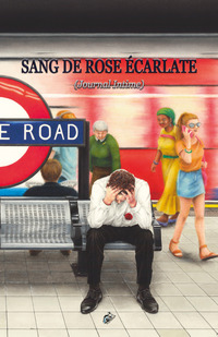 Sang de Rose Ècarlate (Journal Intime)