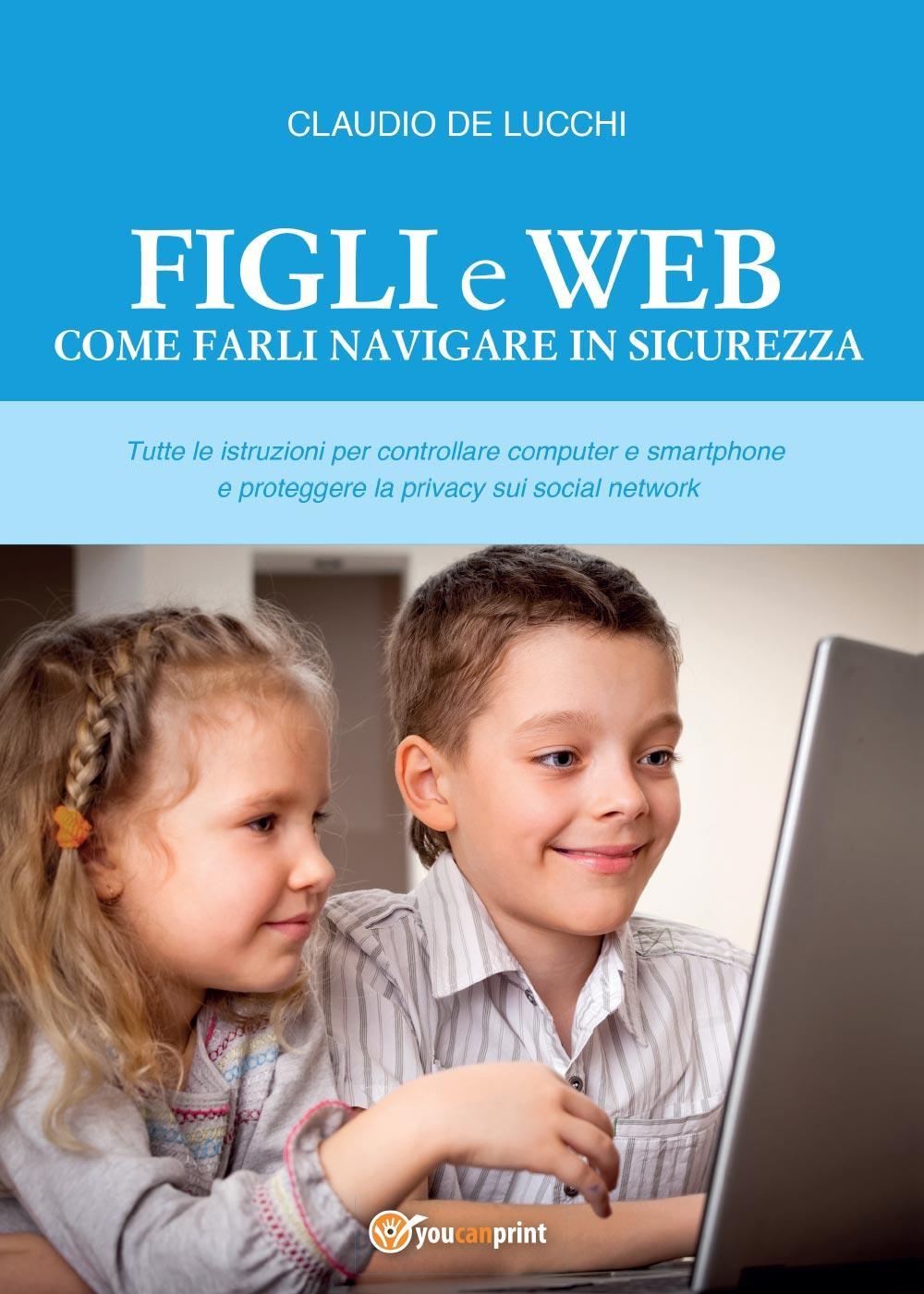 Figli e web - Come farli navigare in sicurezza
