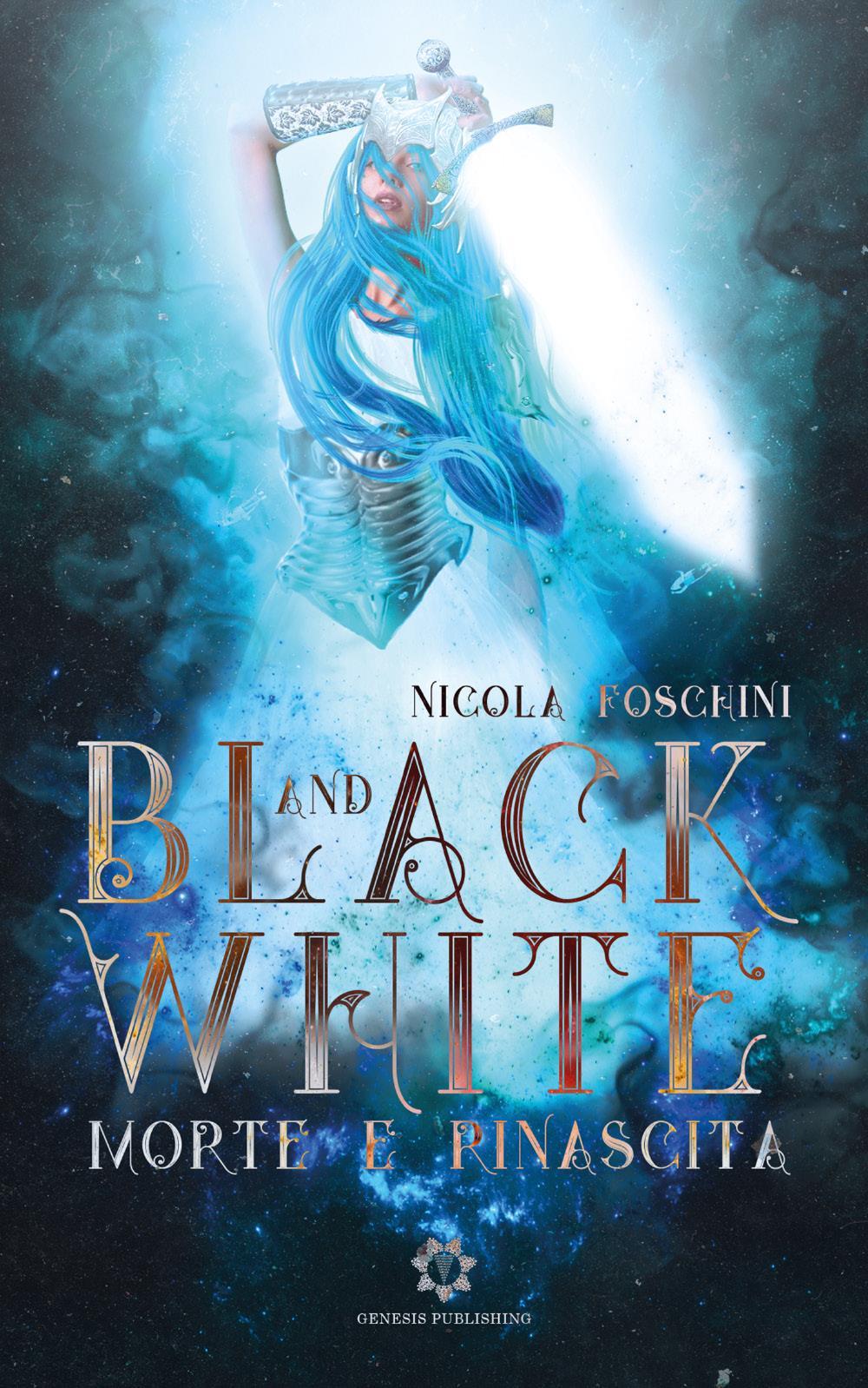 Black and White - Morte e Rinascita
