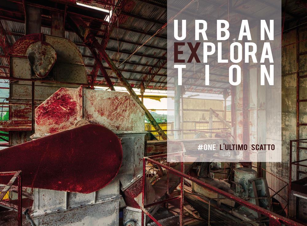 Urban Exploration, L'ultimo scatto. #One