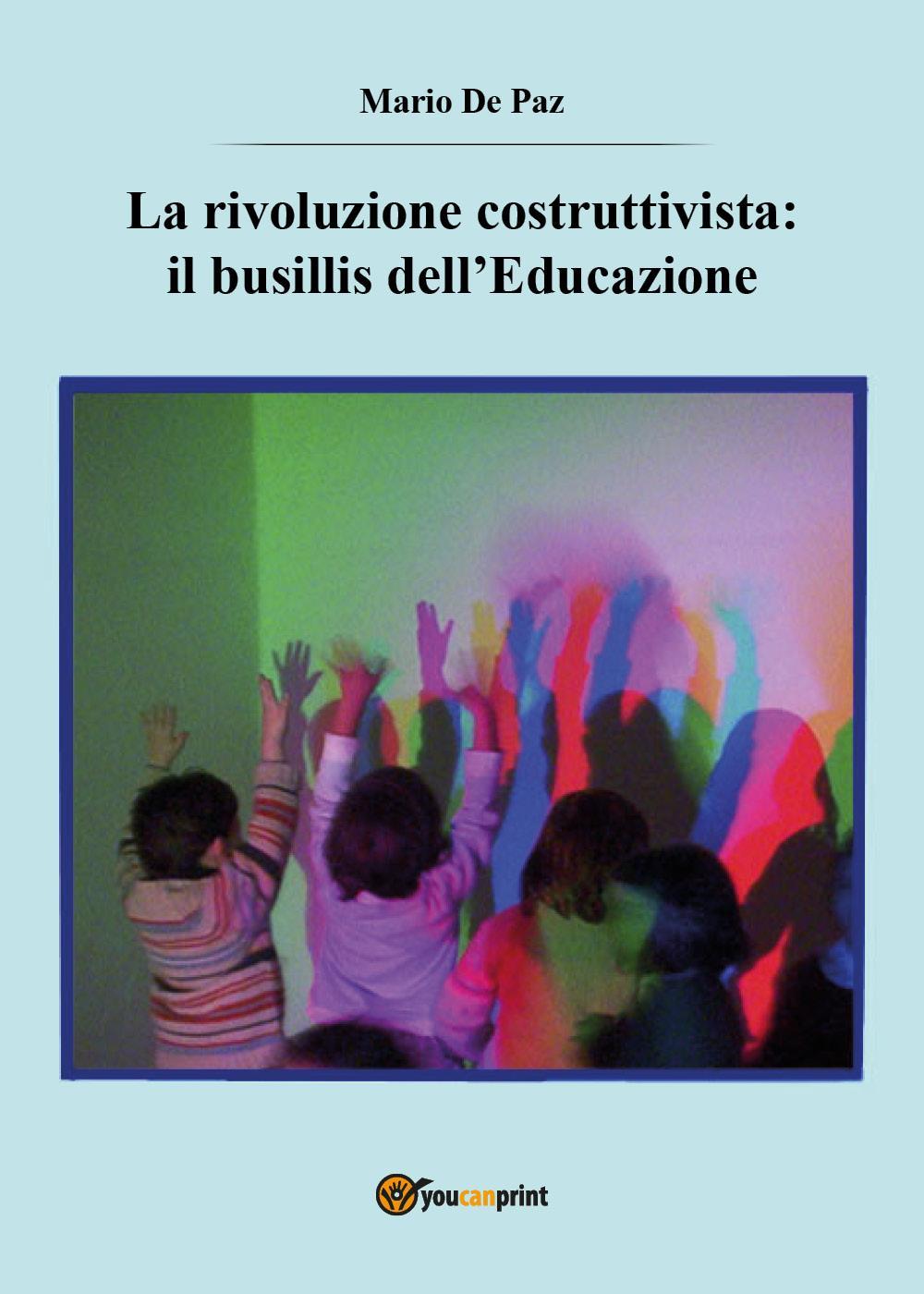 La rivoluzione costruttivista: il busillis dell'Educazione